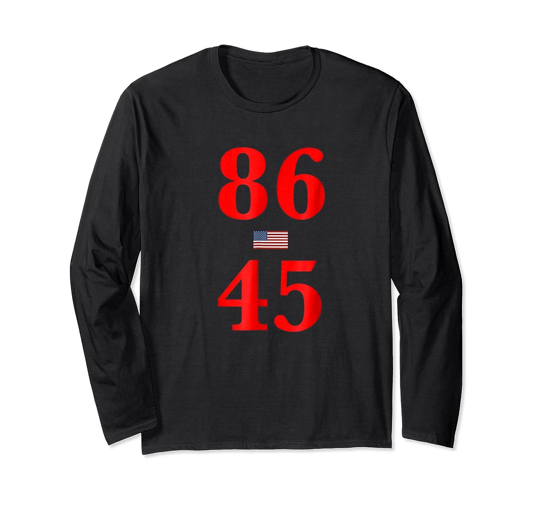 86 45 Impeach 45 Anti Trump T Shirt Long Sleeve T-shirt
