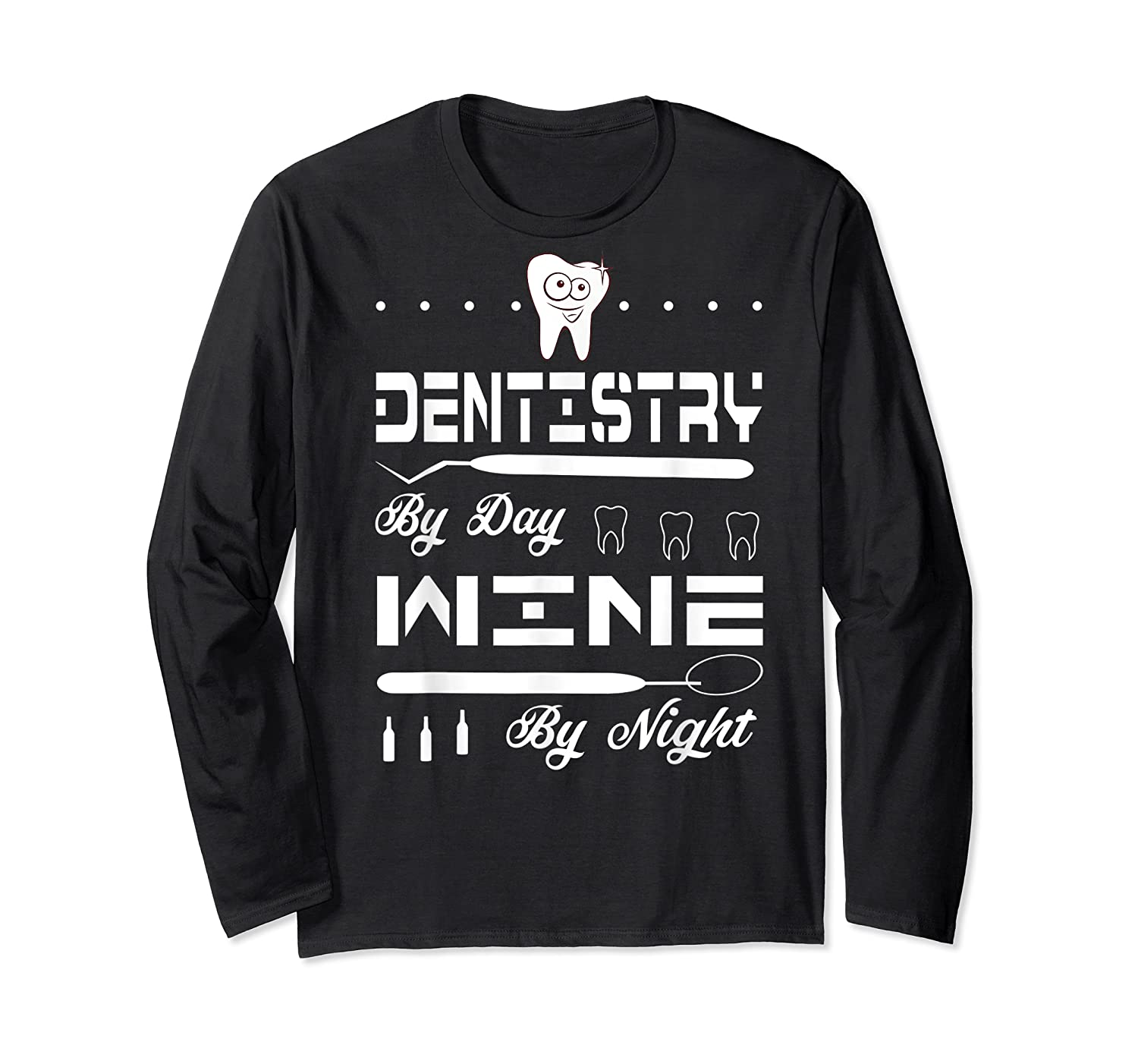 Dentistry By Day Wine By Night Gift Dental Hygienist Shirts Long Sleeve T-shirt