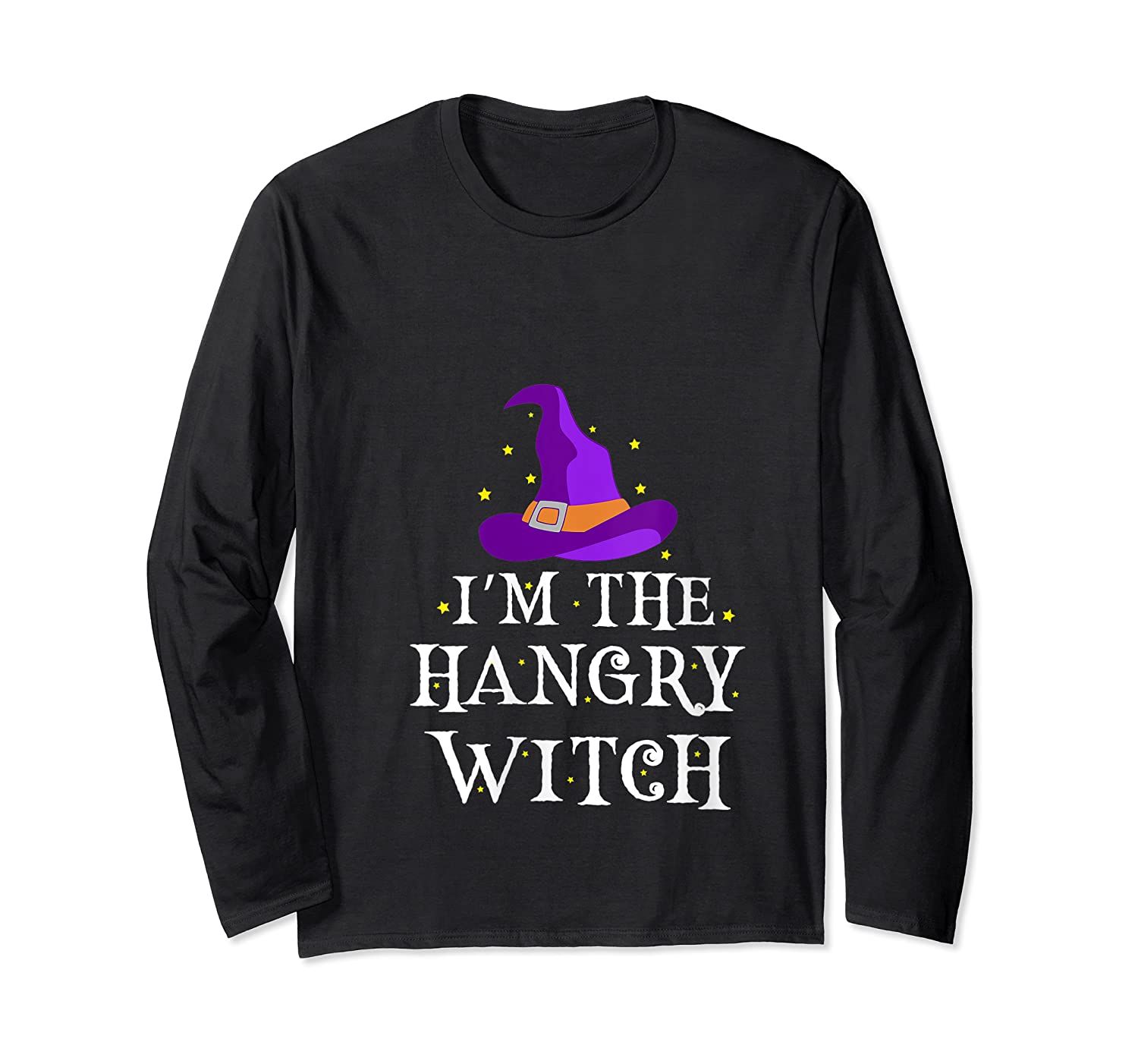 I'm The Hangry Witch Halloween Costume Funny Foodie Gift Shirts Long Sleeve T-shirt