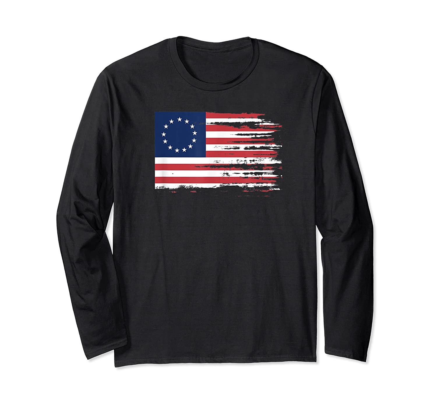 4th Of July Patriotic Betsy Ross Battle Flag 13 Colonies T Shirt Long Sleeve T-shirt