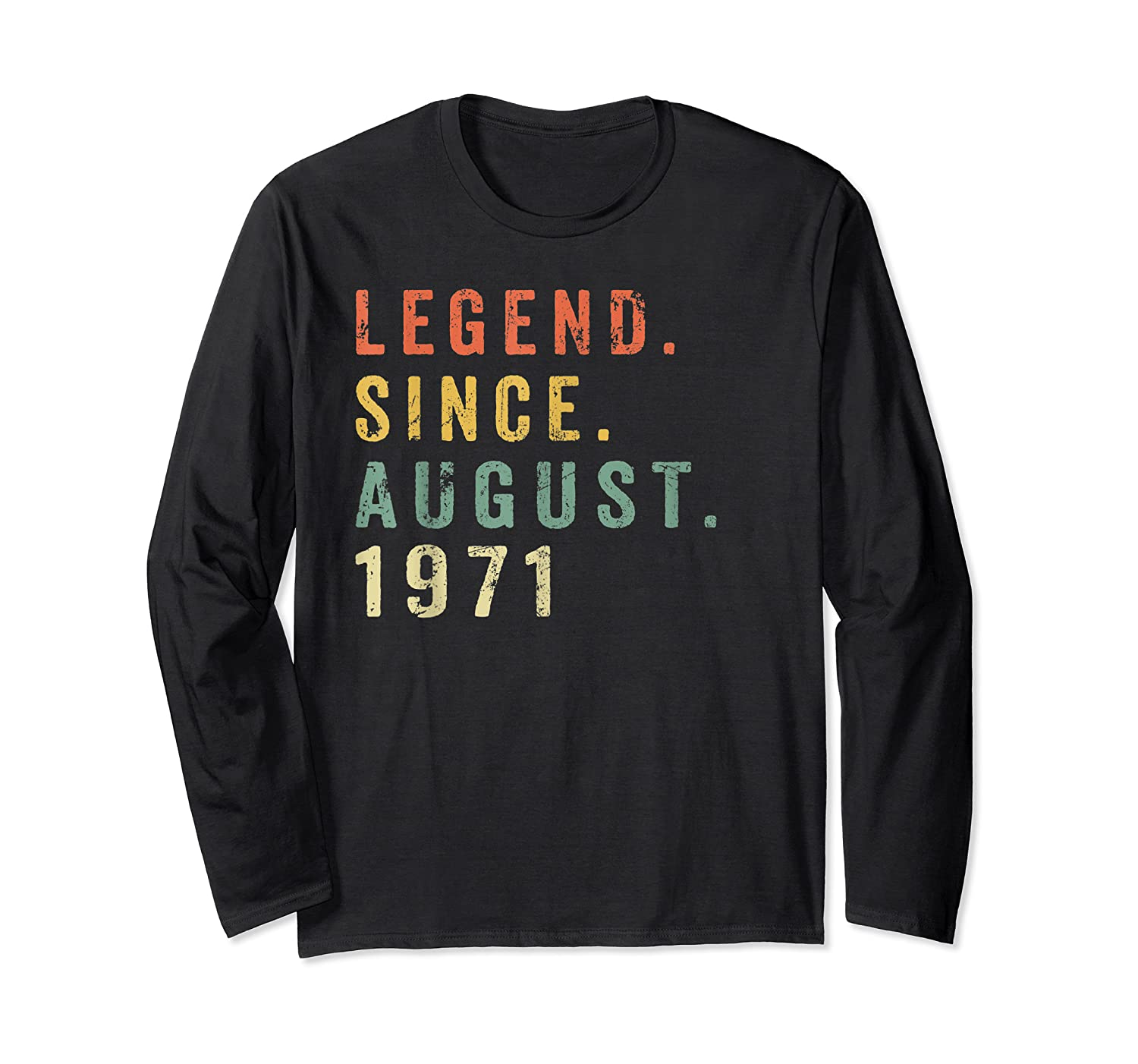 Legend Since August 1971 Shirt - Age 48th Birthday Gift Long Sleeve T-shirt