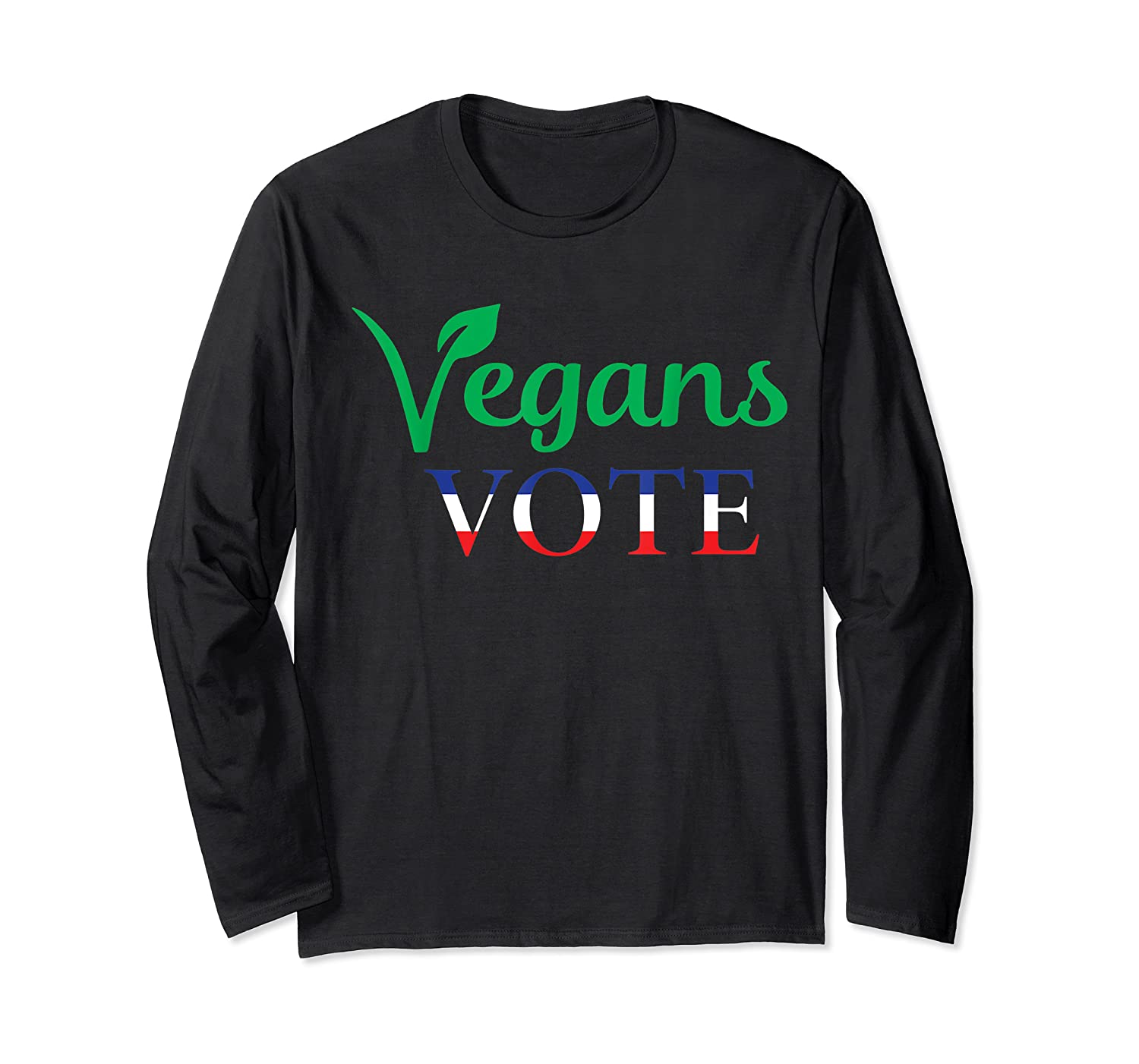 Vegans Vote Election Day Pride Shirts Long Sleeve T-shirt