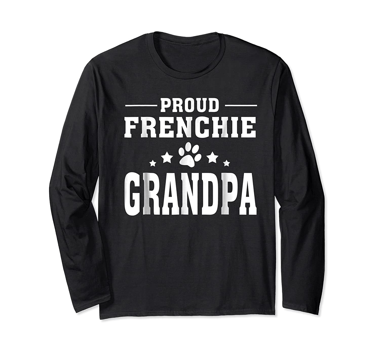 Proud Frenchie Grandpa T Shirt Father S Day Gift Long Sleeve T-shirt