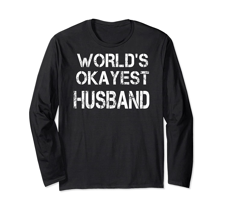 World's Okayest Husband Shirts Long Sleeve T-shirt