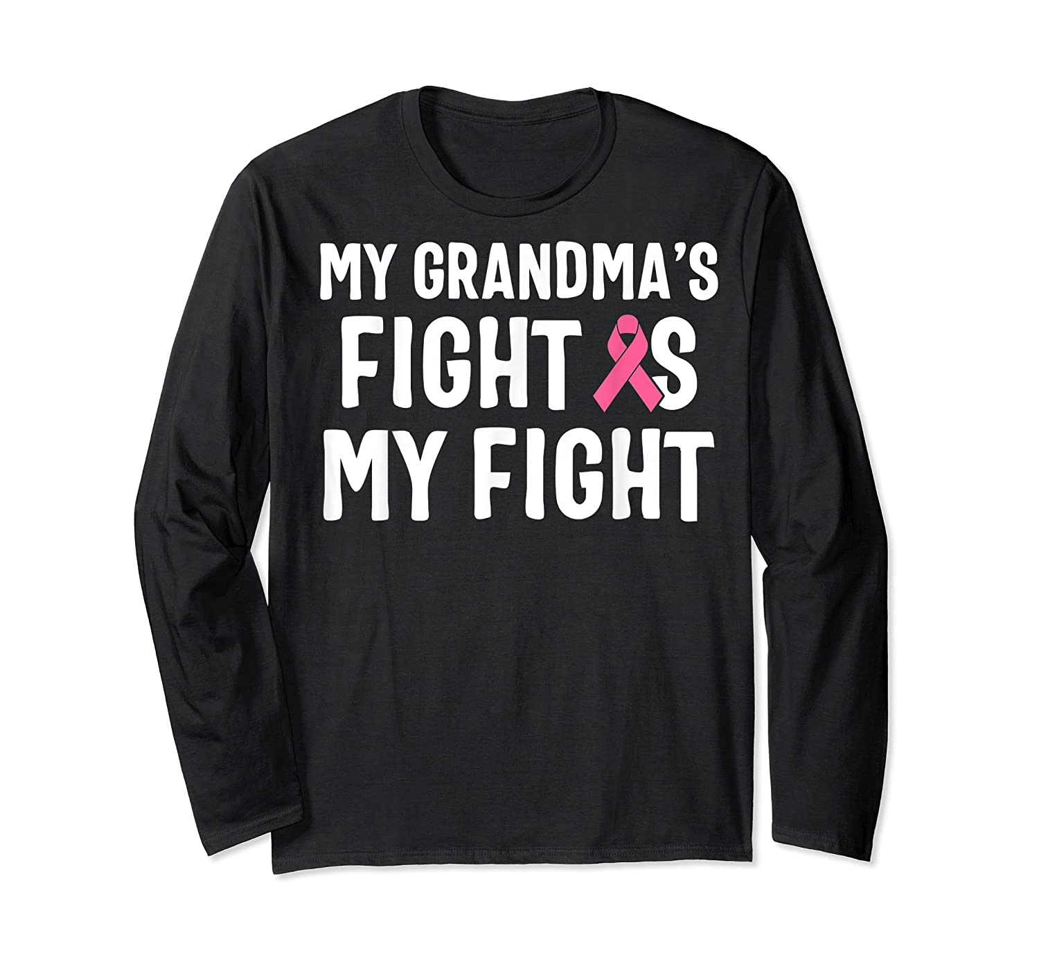 My Grandma S Fight Is My Fight Breast Cancer Awareness T Shirt Long Sleeve T-shirt