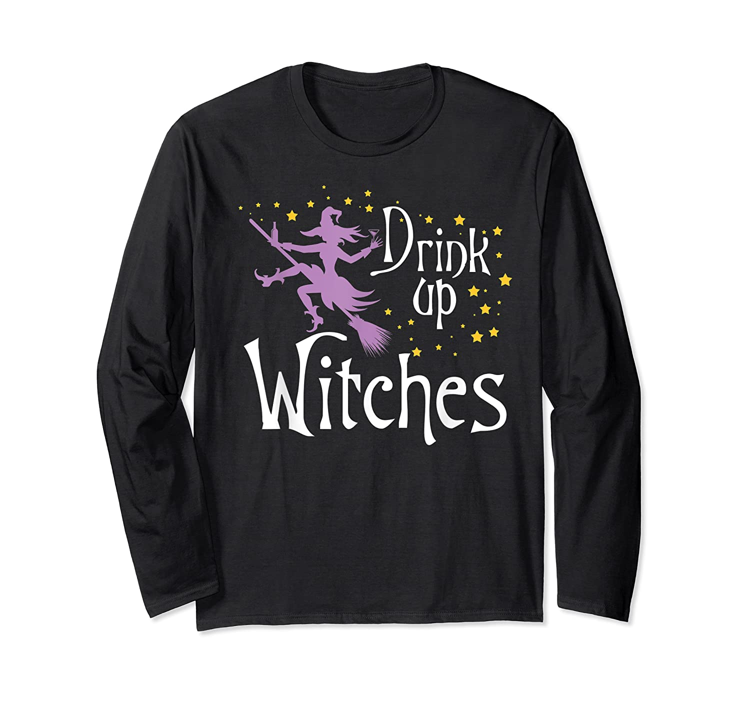 Drink Up Witches T-shirt For Halloween Drinking T-shirt Long Sleeve T-shirt