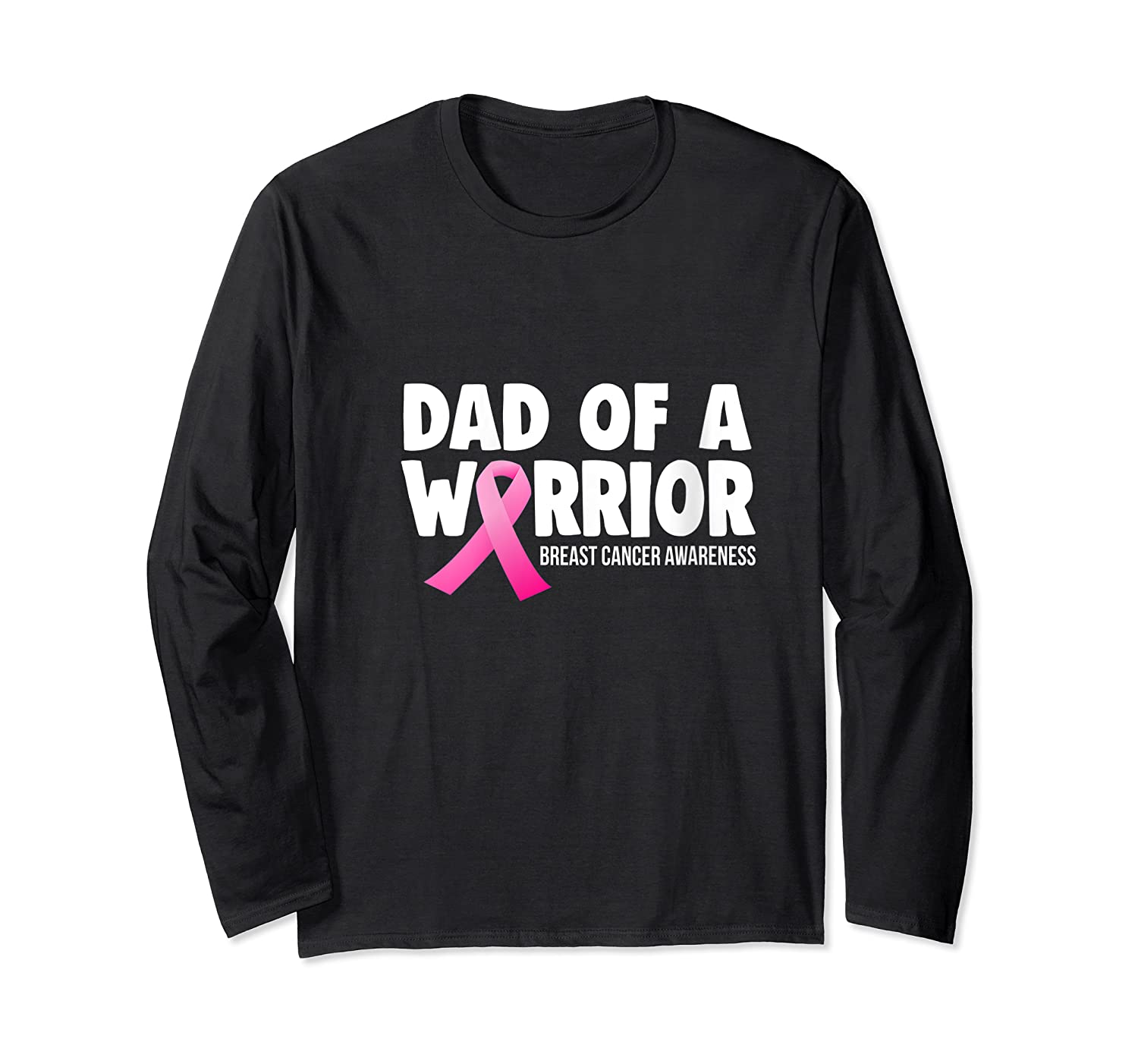 Dad Of Warrior Breast Cancer Awareness Month Pink Ribbon T Shirt Long Sleeve T-shirt