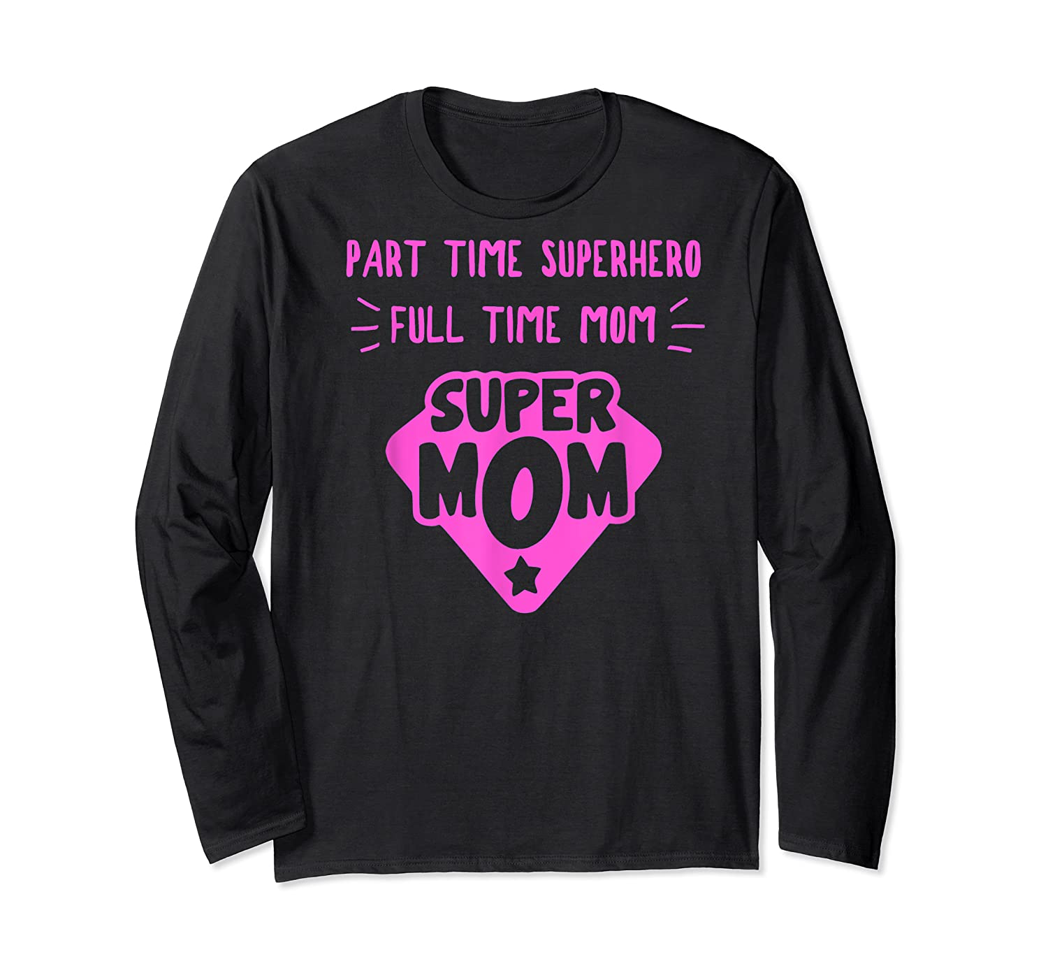Super Mom Superhero Mother Matriarch Mothers Day Mama Madre T Shirt Long Sleeve T-shirt