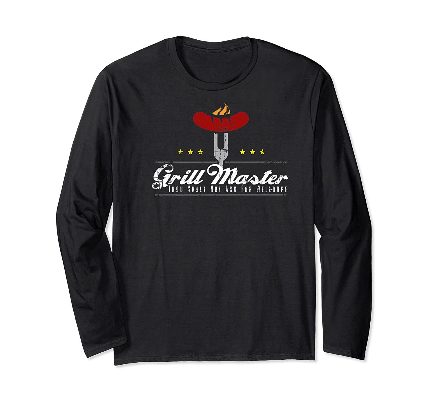 Grill Master Thou Shalt Not Ask For Well Done Father S Day Premium T Shirt Long Sleeve T-shirt