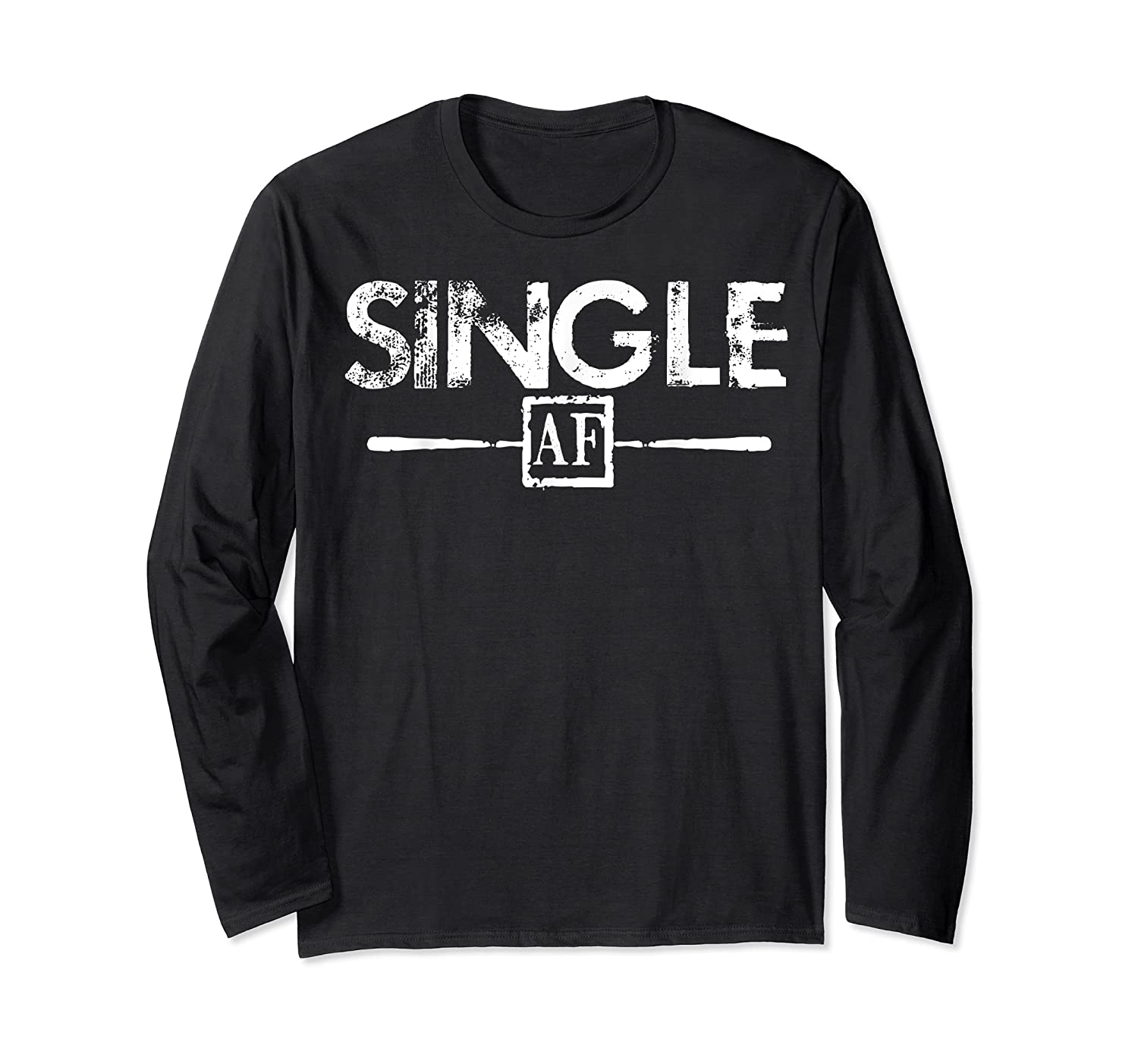 Anti Valentines Day Gifts Single Af T Shirt Long Sleeve T-shirt