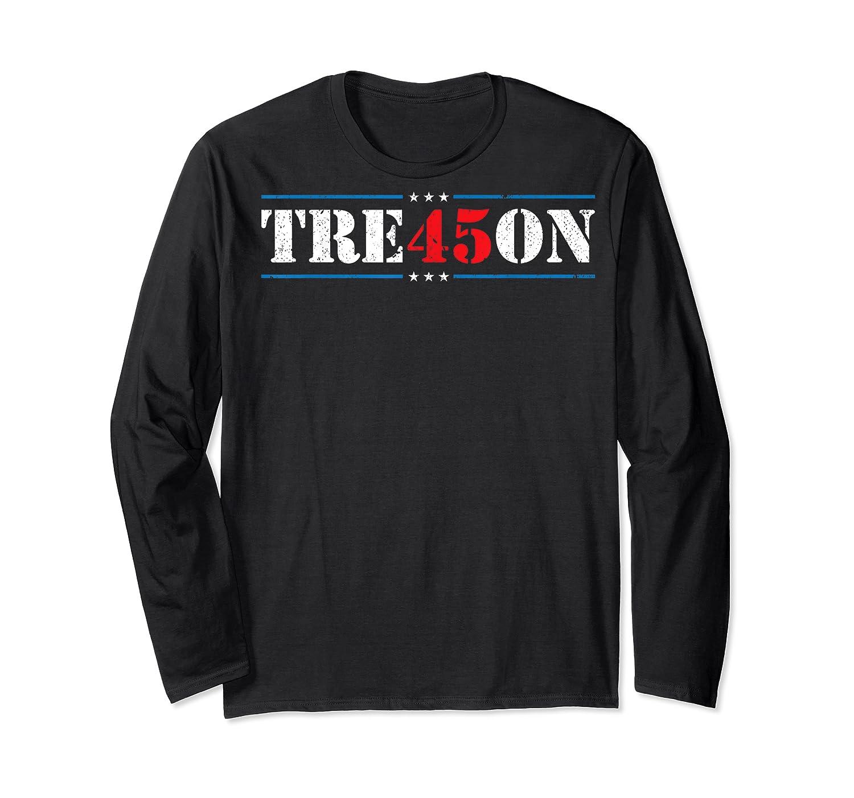 Tre45on Treason Anti Trump Impeach Trump F Trump 86 45 Gift T Shirt Long Sleeve T-shirt