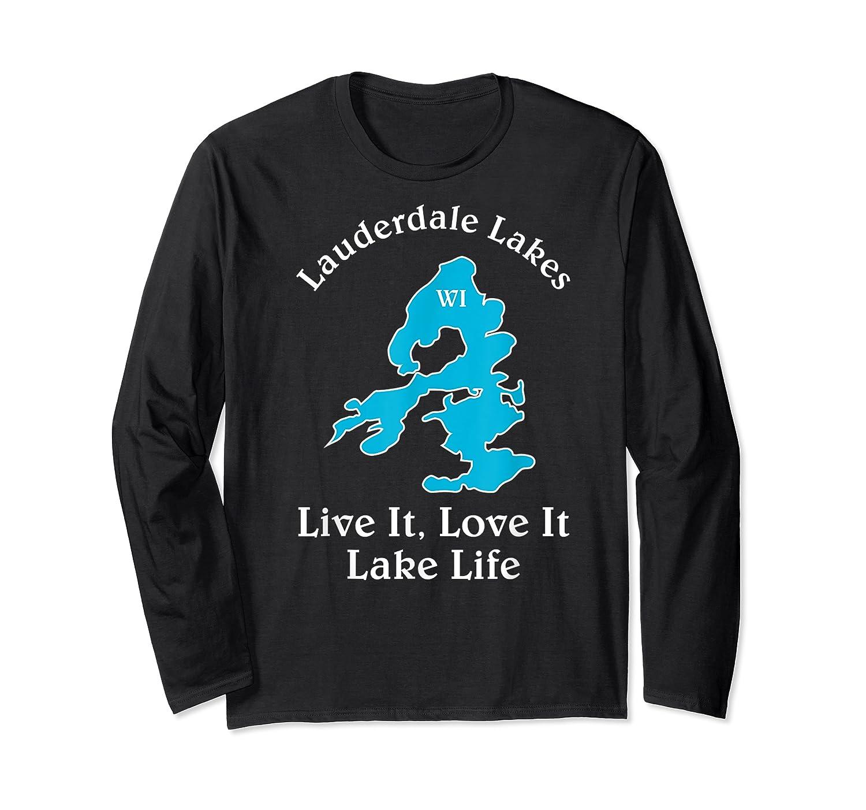 Lauderdale Lakes Wi Lake Life T-shirt Wisconsin Fans Tee Long Sleeve T-shirt