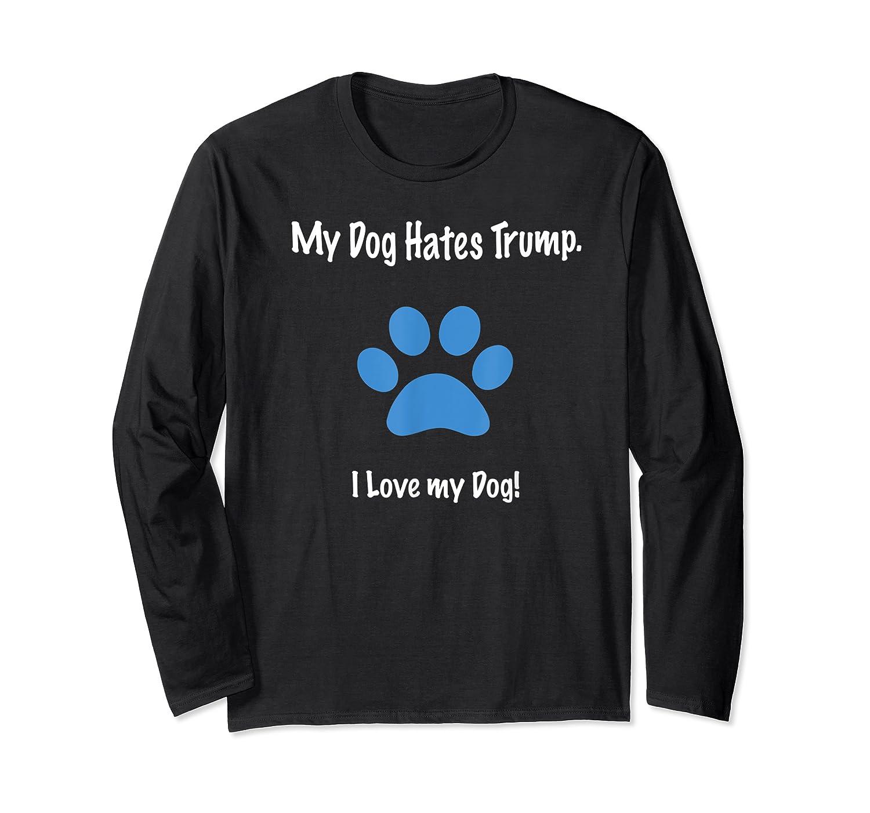 Anti Trump Dog Hates Trump Funny Love Dogs Impeach Paw Print T Shirt Long Sleeve T-shirt