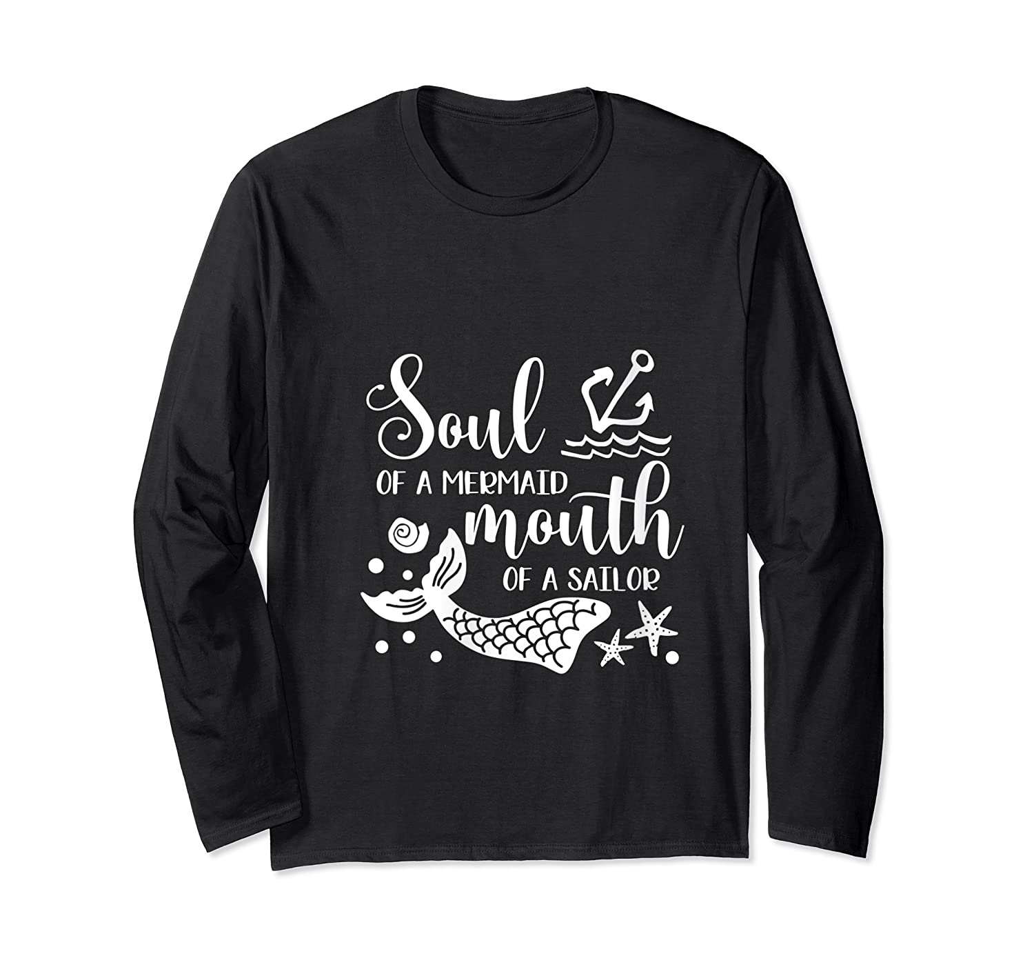 Soul Of A Mermaid Mouth Of A Sailor Sea Ocean Lover Gift T Shirt Long Sleeve T-shirt