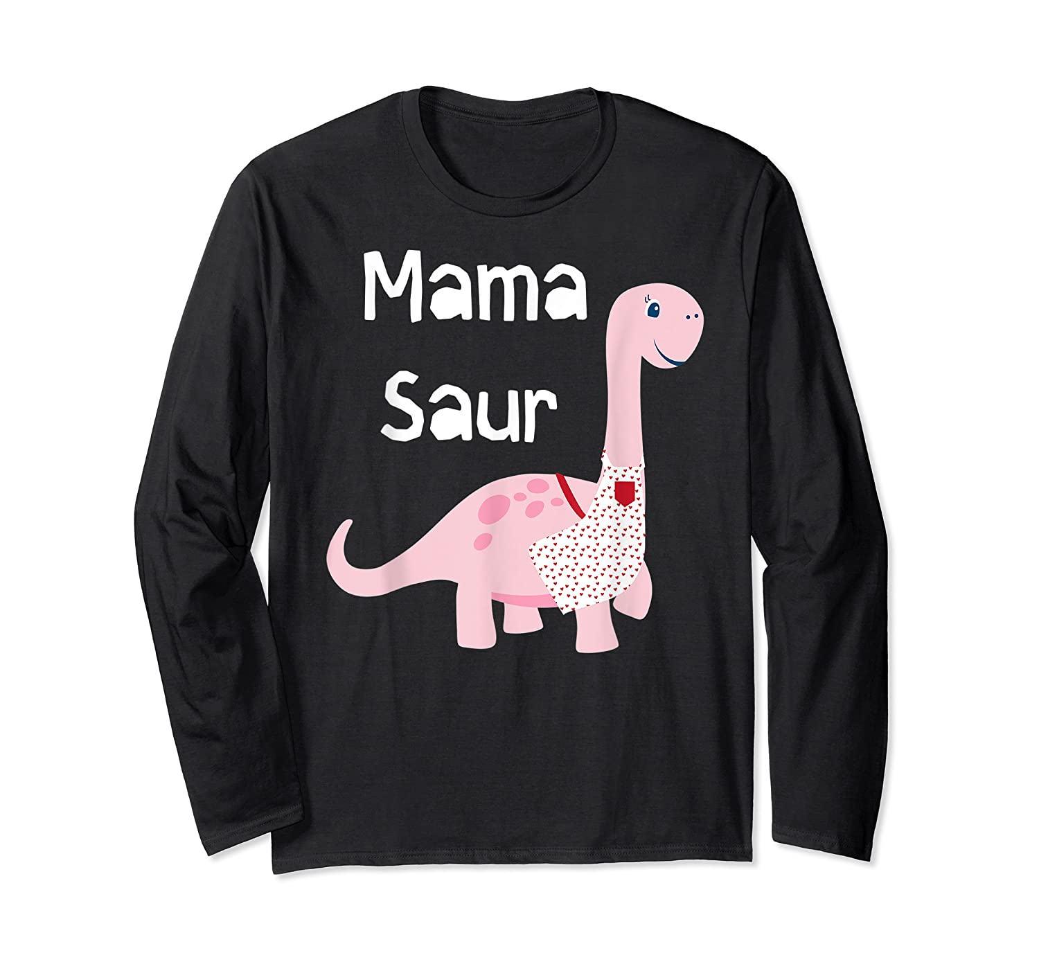 Mama Saur Dino Mom T Shirt Funny Gift For Mothers Day Long Sleeve T-shirt