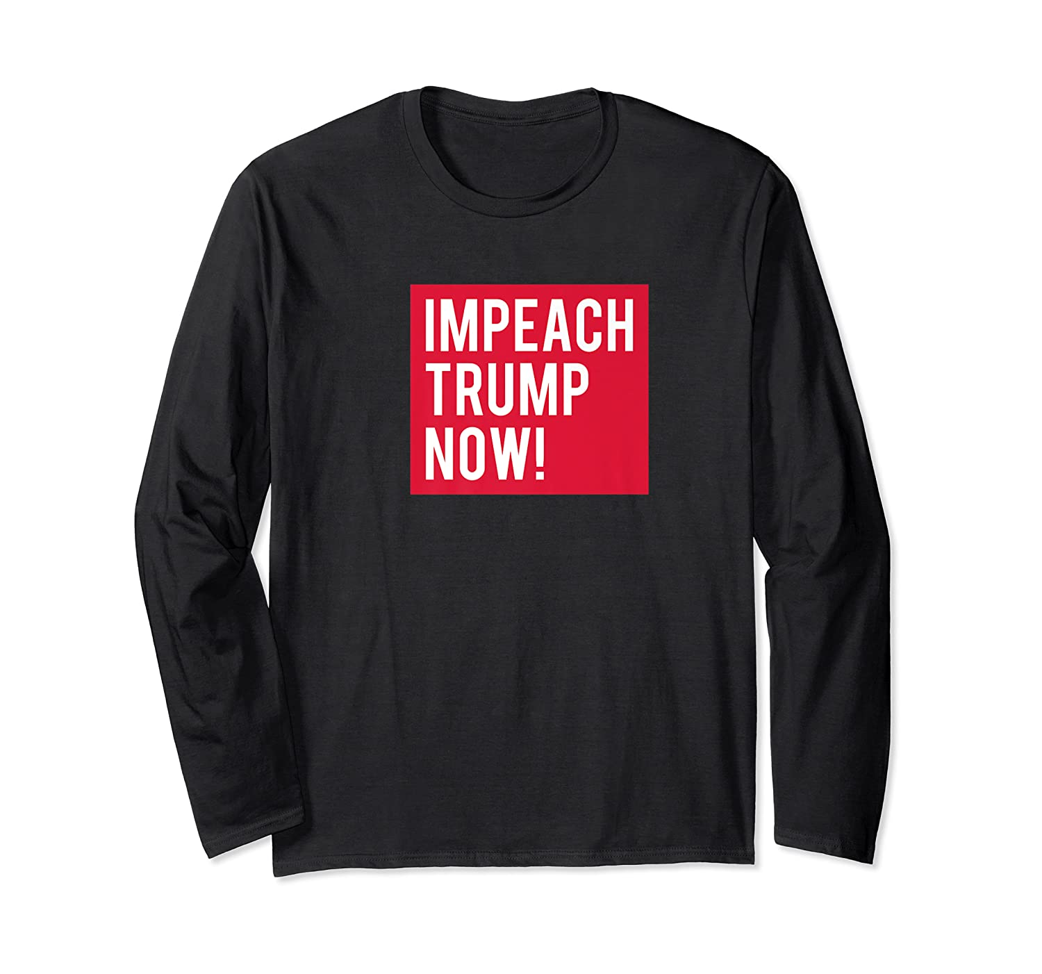 Impeach Trump Now Not My President Ted T Shirt Long Sleeve T-shirt