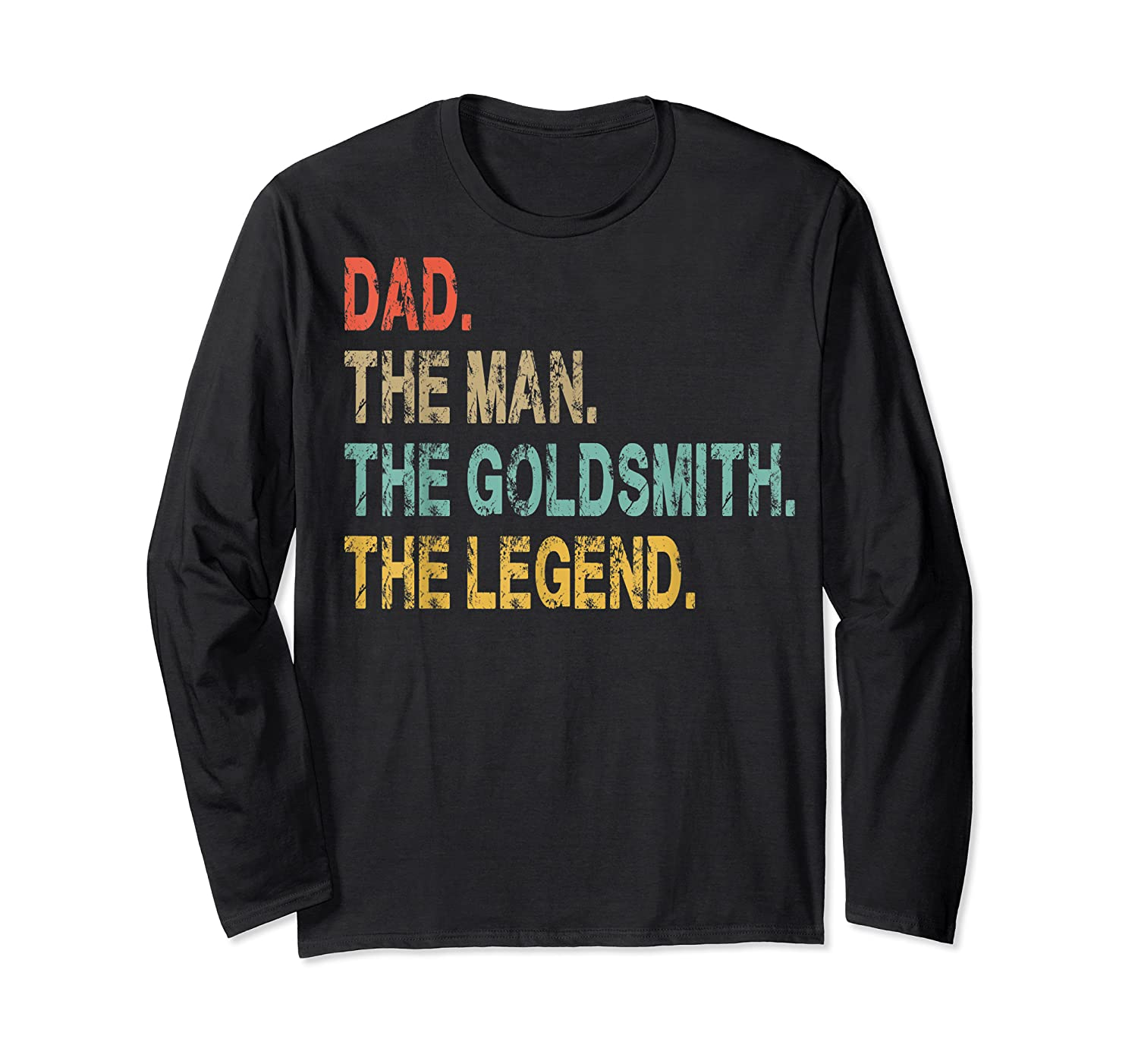 Vintage Dad The Man The Goldsmith The Legend Fun Father Gift T Shirt Long Sleeve T-shirt