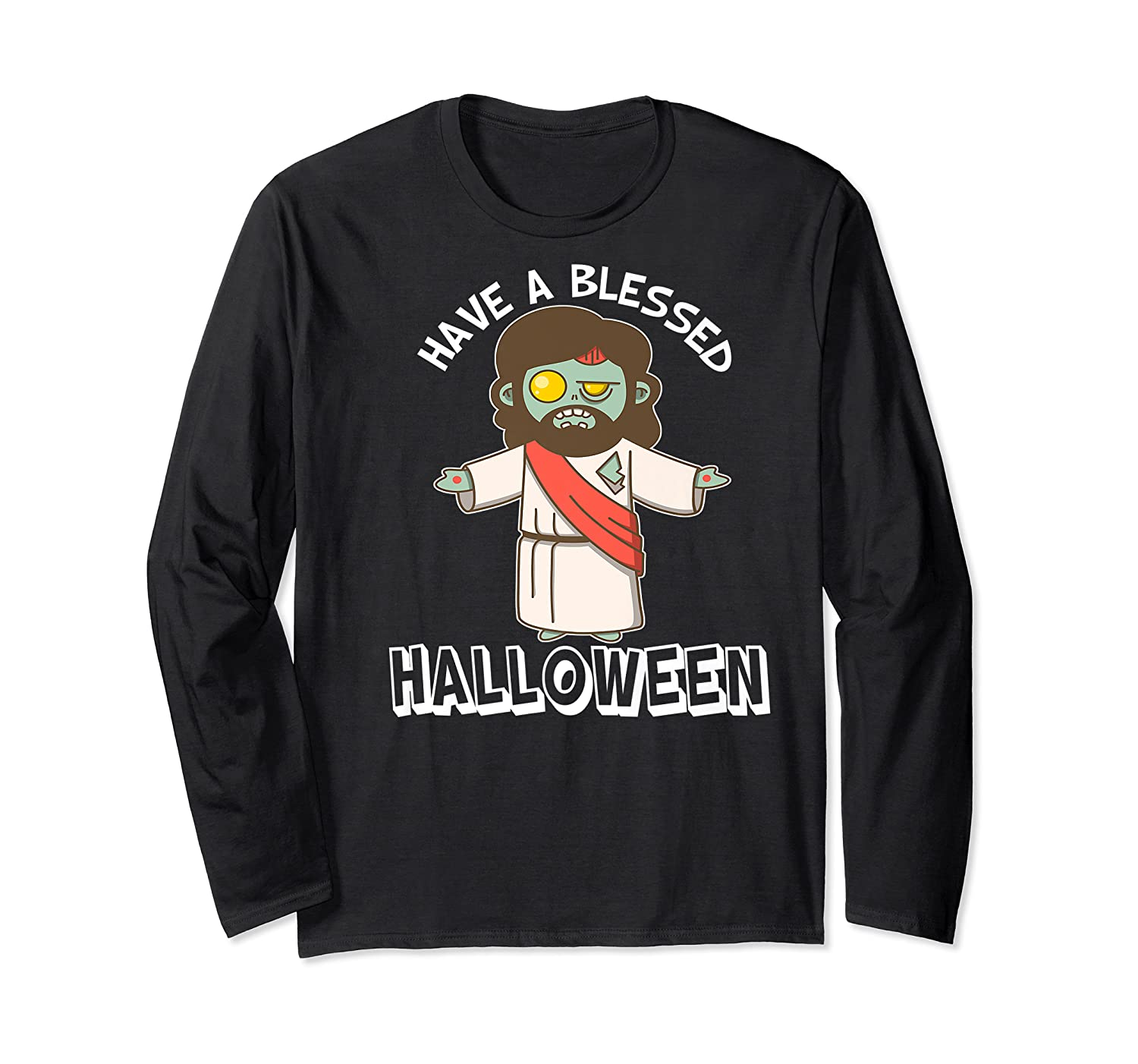 Have A Blessed Halloween Funny Zombie Jesus Halloween Shirts Long Sleeve T-shirt