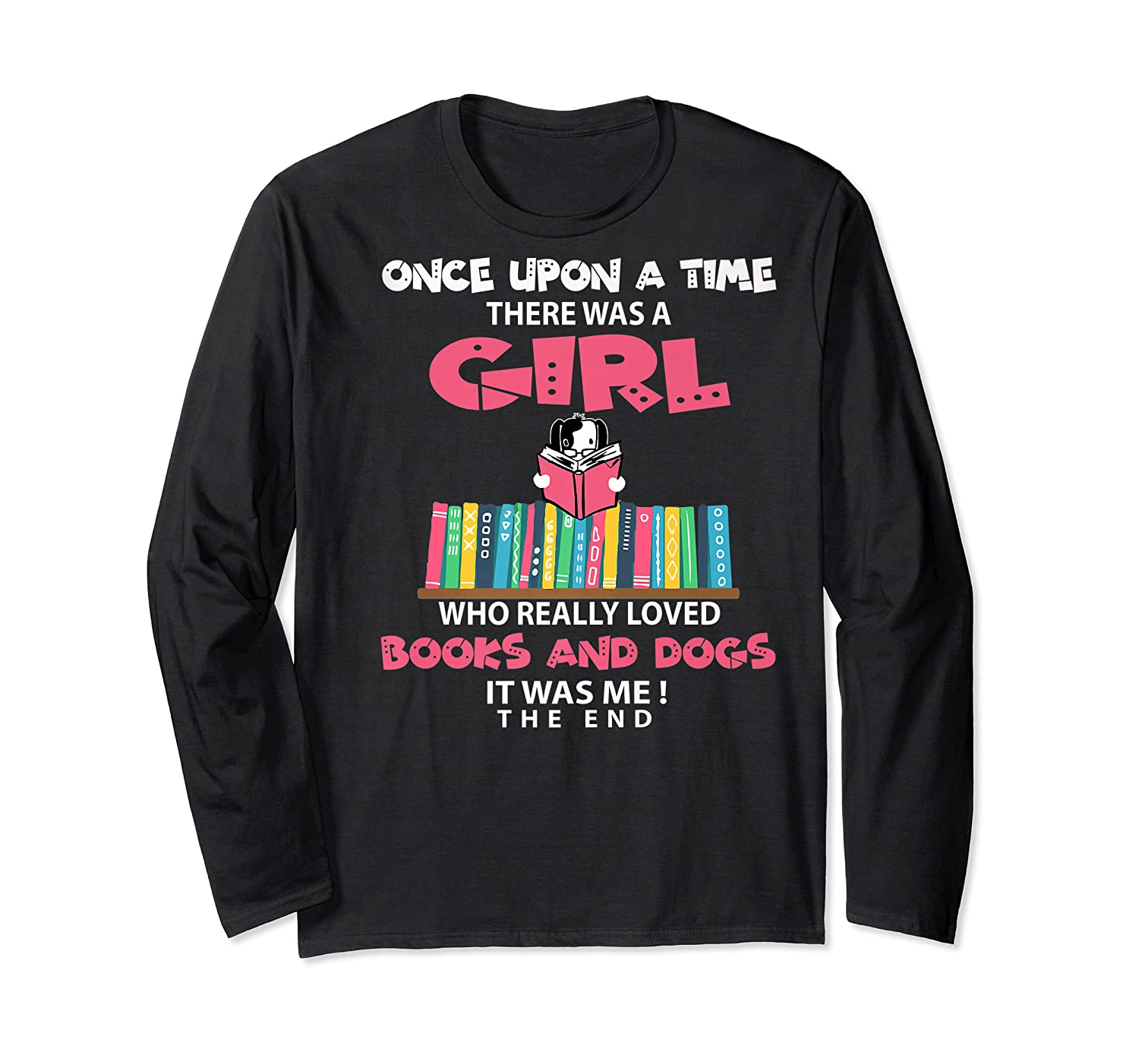 Funny There Was A Girl Who Really Loved Books Dogs Librarian Premium T Shirt Long Sleeve T-shirt