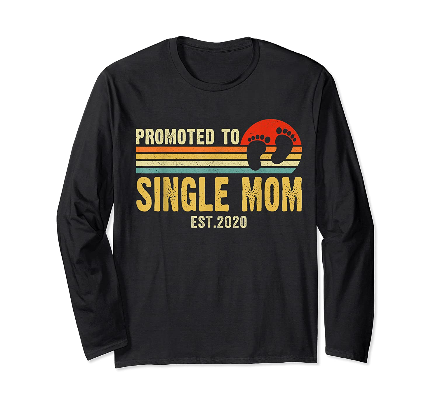 Promoted To Single Mom 2020 Pregnancy Announcet T Shirt Long Sleeve T-shirt