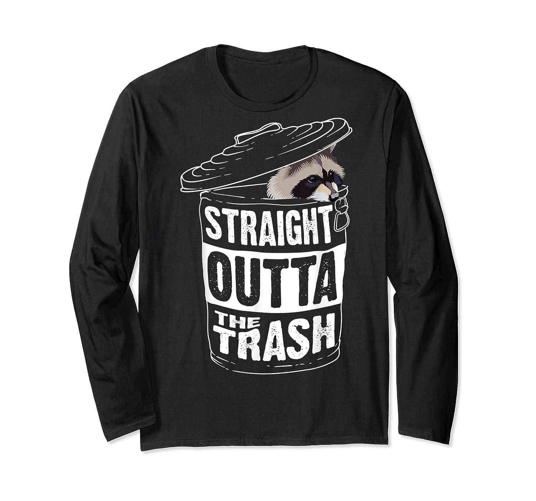 Straight Outta The Trash | Cool Trash Panda Gift T-shirt Long Sleeve T-shirt