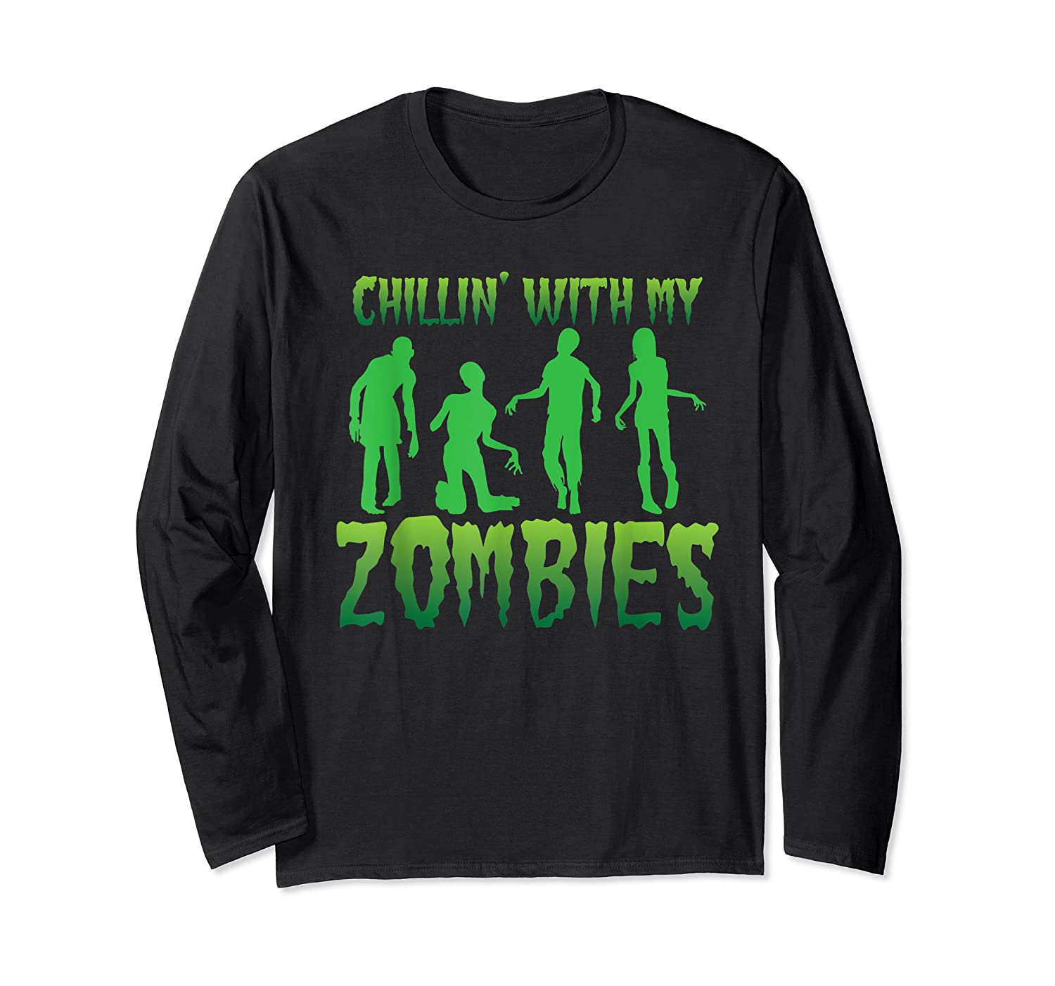 Chillin' With My Zombies Halloween Zombie Apocalypse Gift Shirts Long Sleeve T-shirt