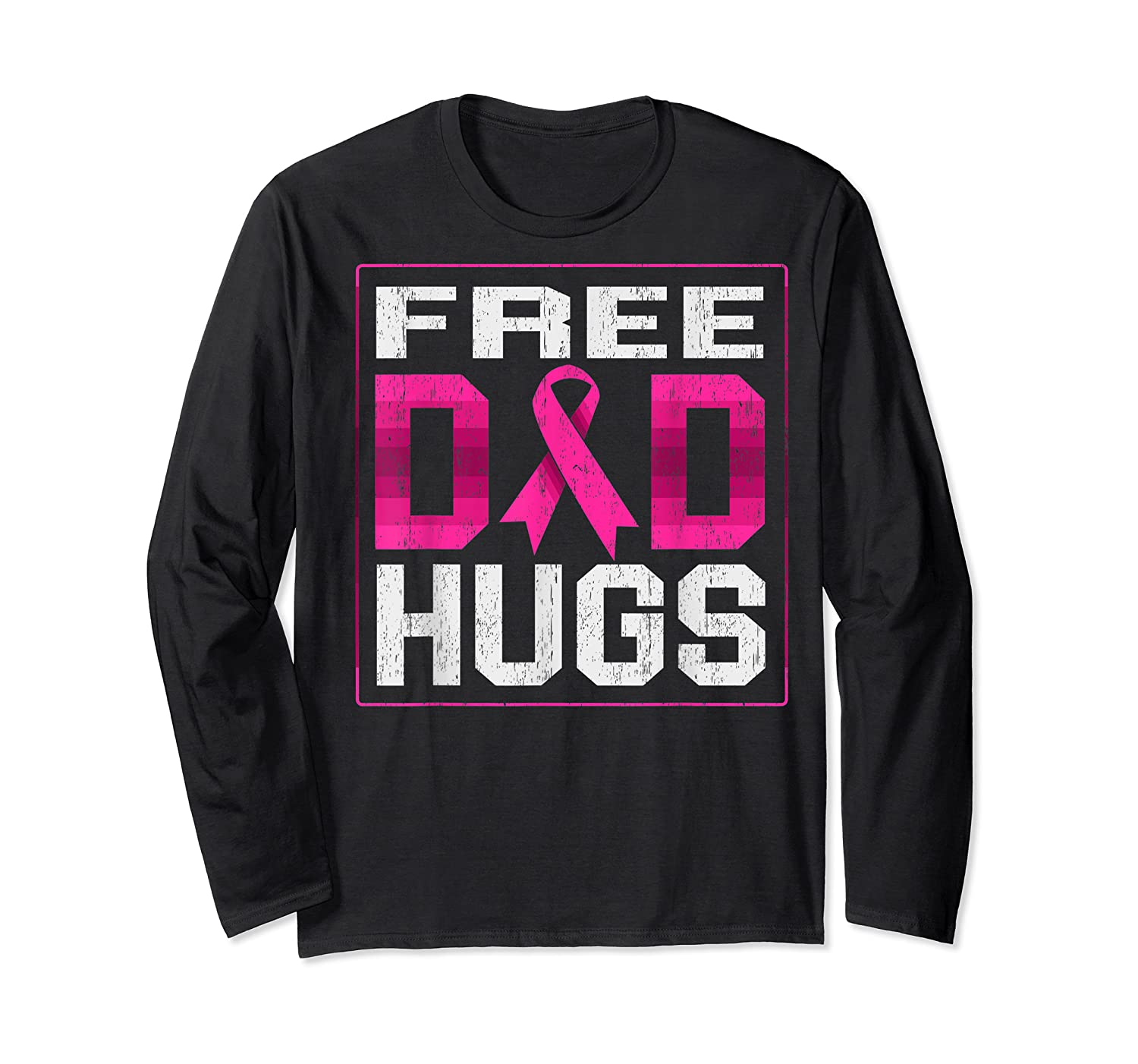 Free Dad Hugs Breast Cancer Awareness Month Gifts T Shirt Long Sleeve T-shirt