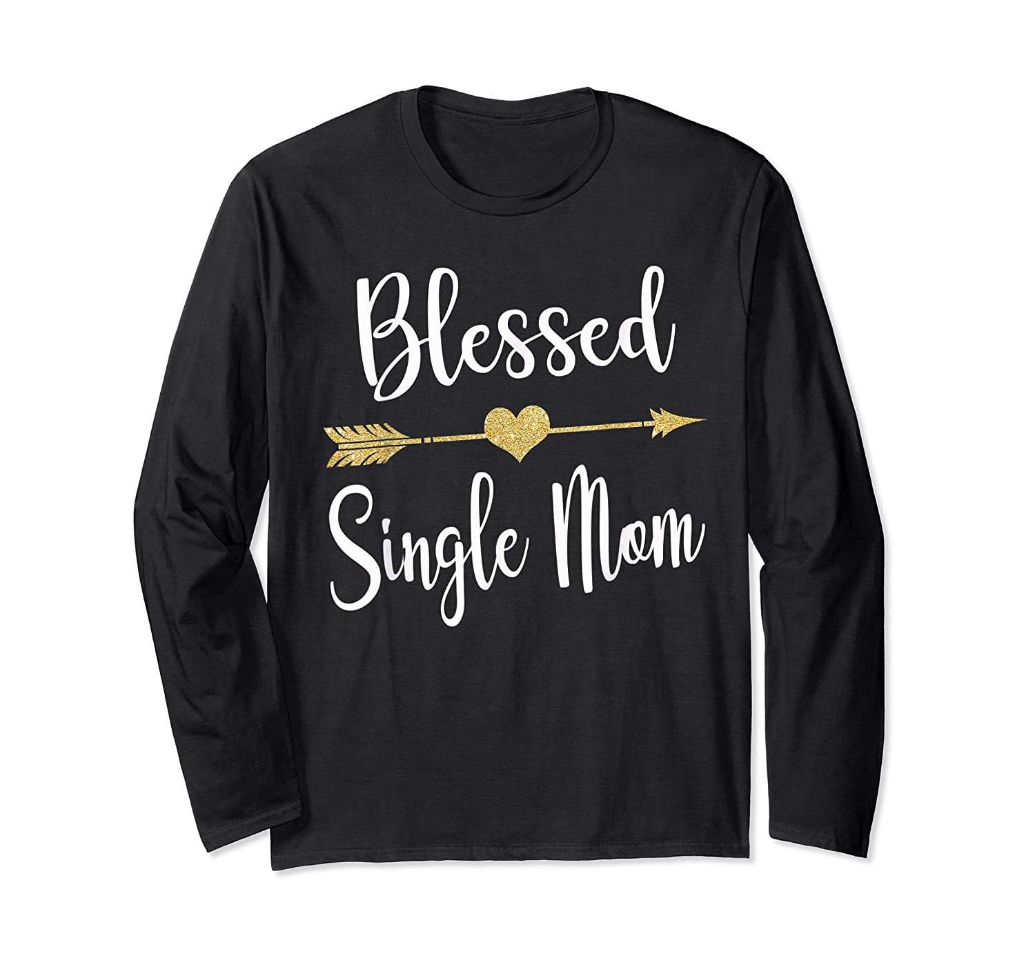 Funny Arrow Blessed Single Mom T Shirt Gift For Thanksgiving Long Sleeve T-shirt
