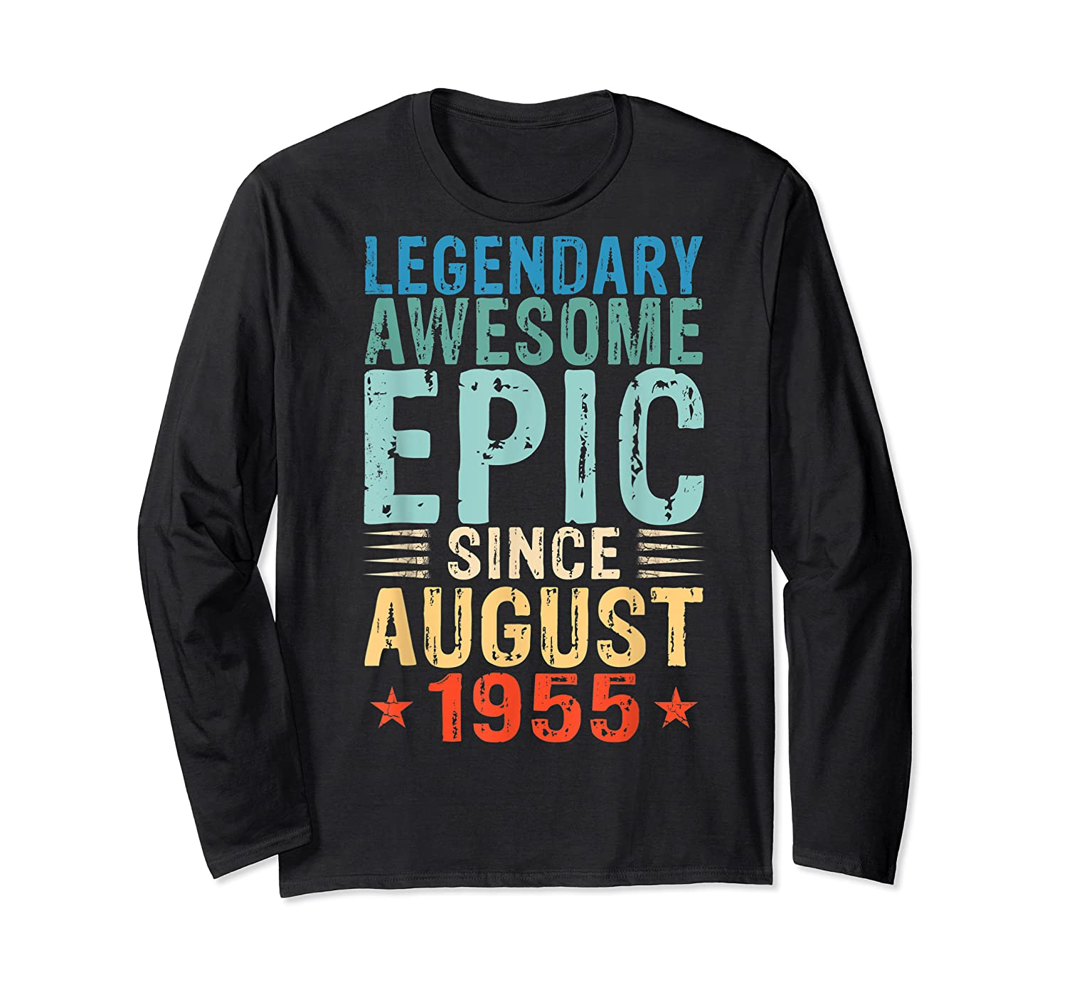 Legendary Awesome Epic Since August 1955 64 Years Old Shirt Long Sleeve T-shirt