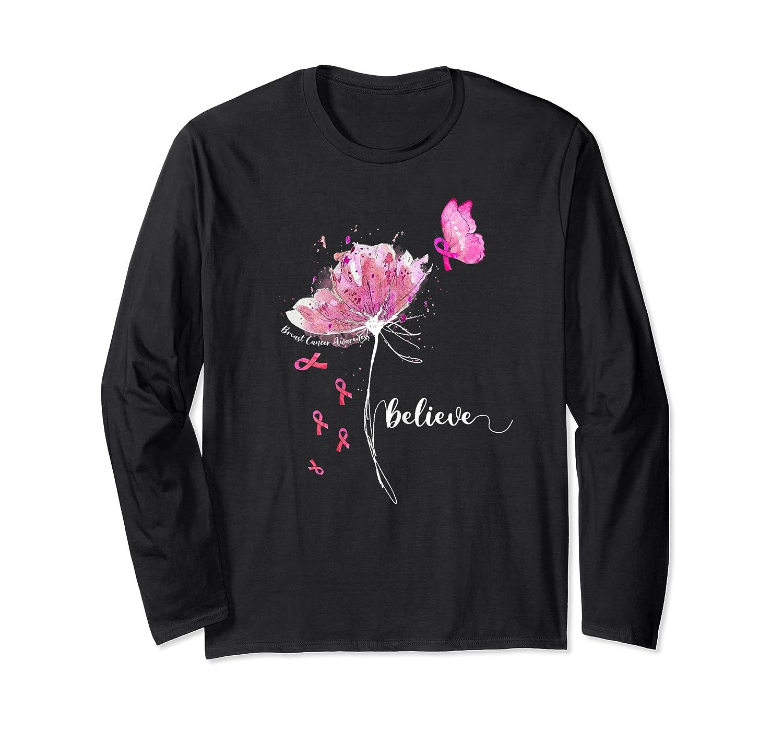 Believe Flower Butterfly Pink Ribbon Breast Cancer Awareness T Shirt Long Sleeve T-shirt
