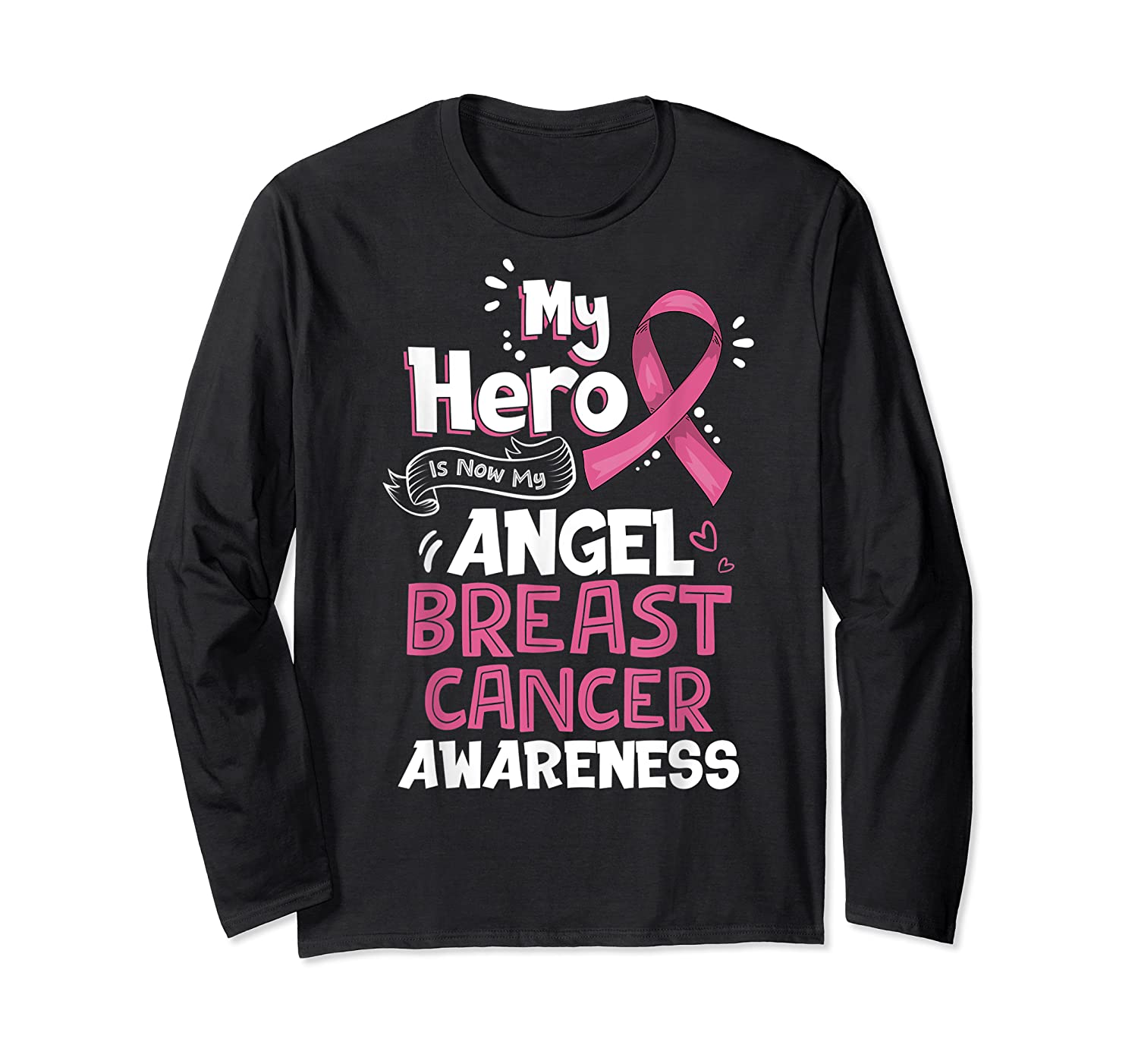 My Hero Is Now My Angel Breast Cancer Awareness Tshirt Gifts T Shirt Long Sleeve T-shirt