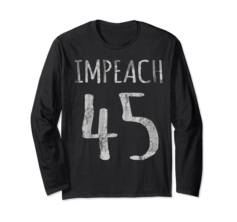 Impeach 45 T Shirt Long Sleeve T-shirt