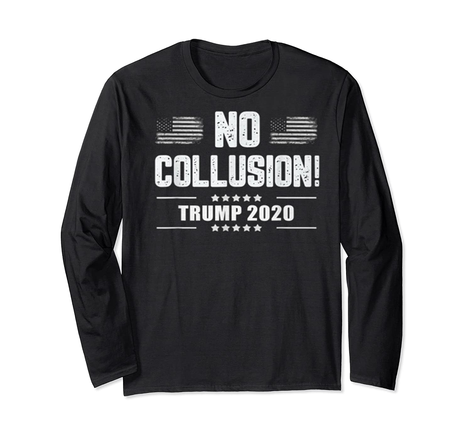 No Collusion Trump 2020 President Supporter America Election T Shirt Long Sleeve T-shirt