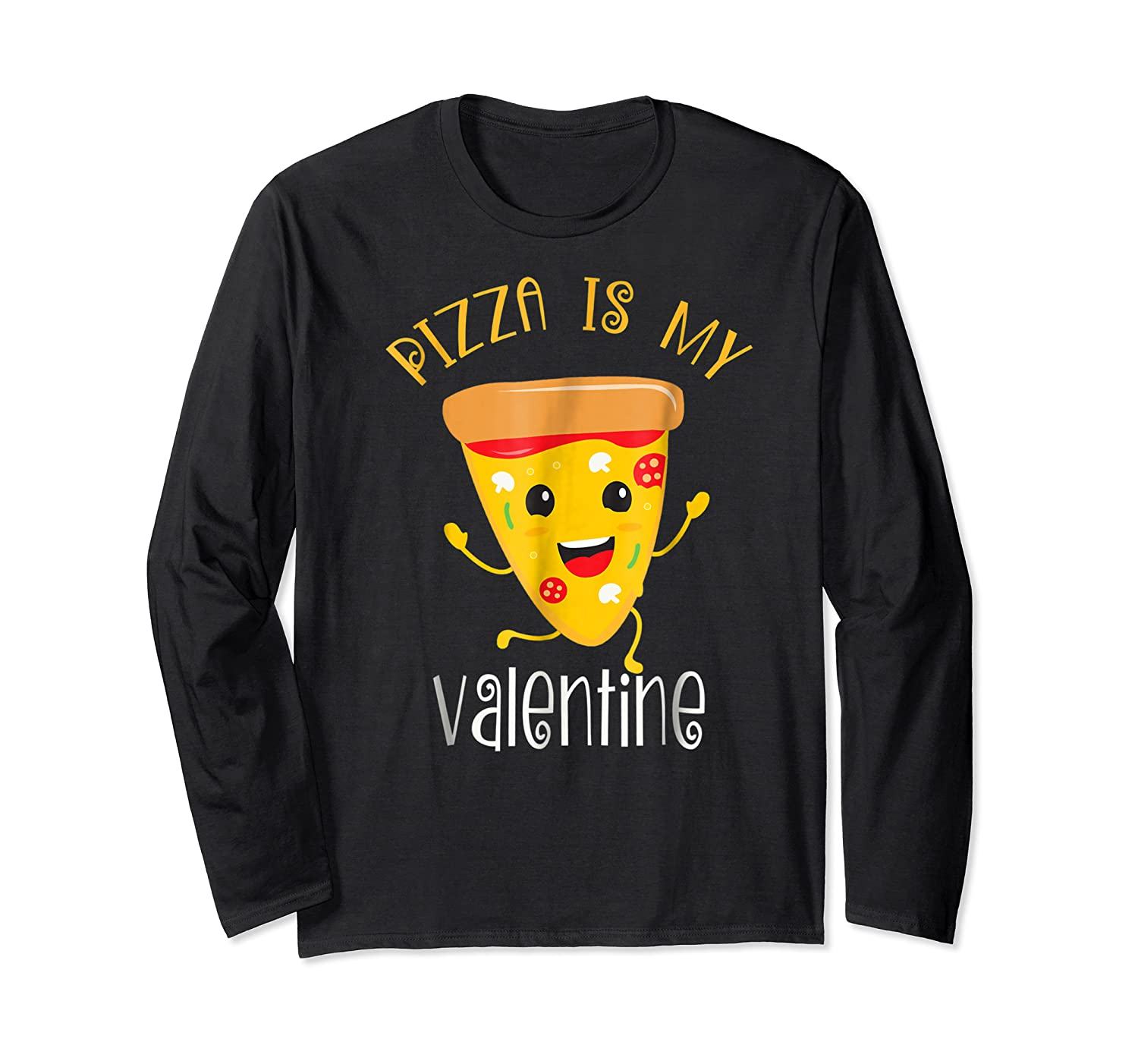 Pizza Is My Valentine T Shirt Valentine Day Tee Long Sleeve T-shirt