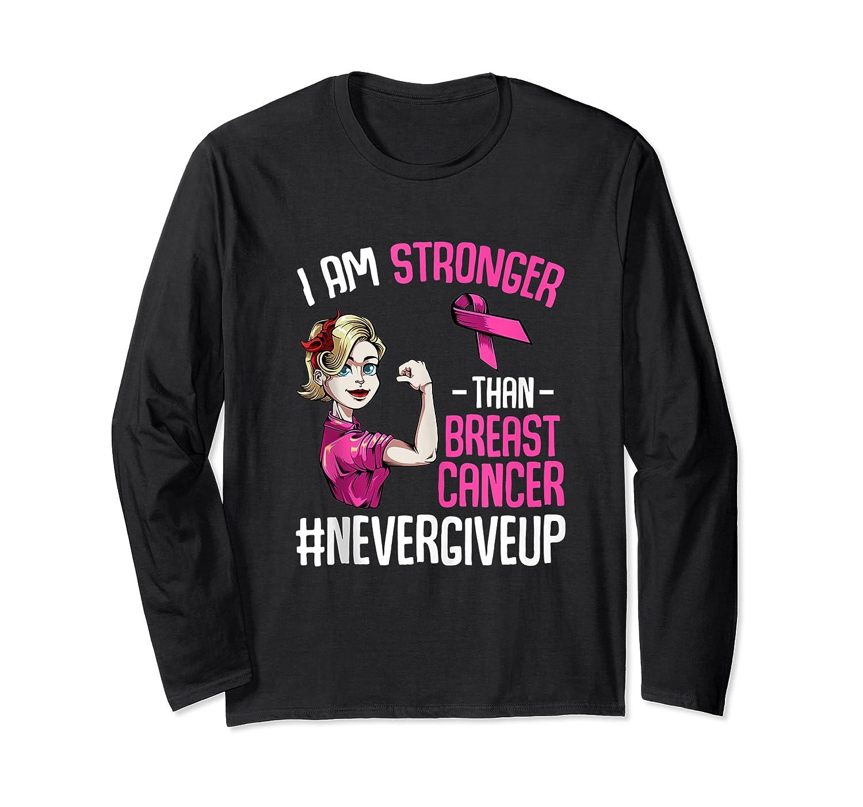 Breast Cancer Awareness Month Shirt For I Am Stronger Tank Top Long Sleeve T-shirt