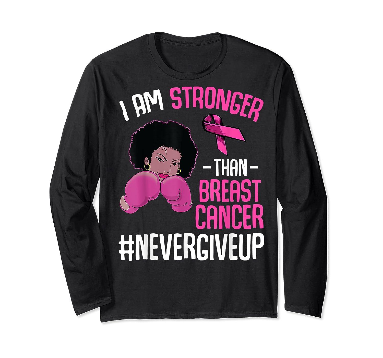 I Am Stronger Than Breast Cancer Cancer Awareness Month T Shirt Long Sleeve T-shirt