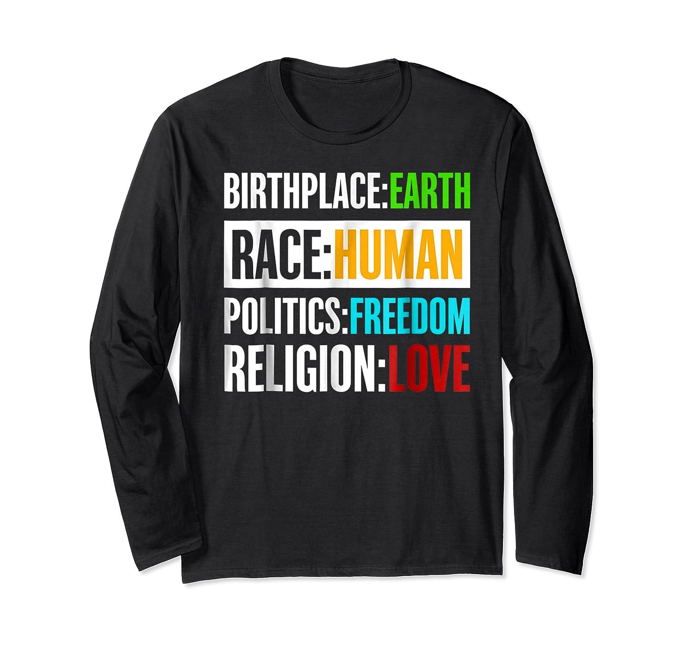 Birthplace Earth Race Human Politics Freedom Love T Shirt Long Sleeve T-shirt