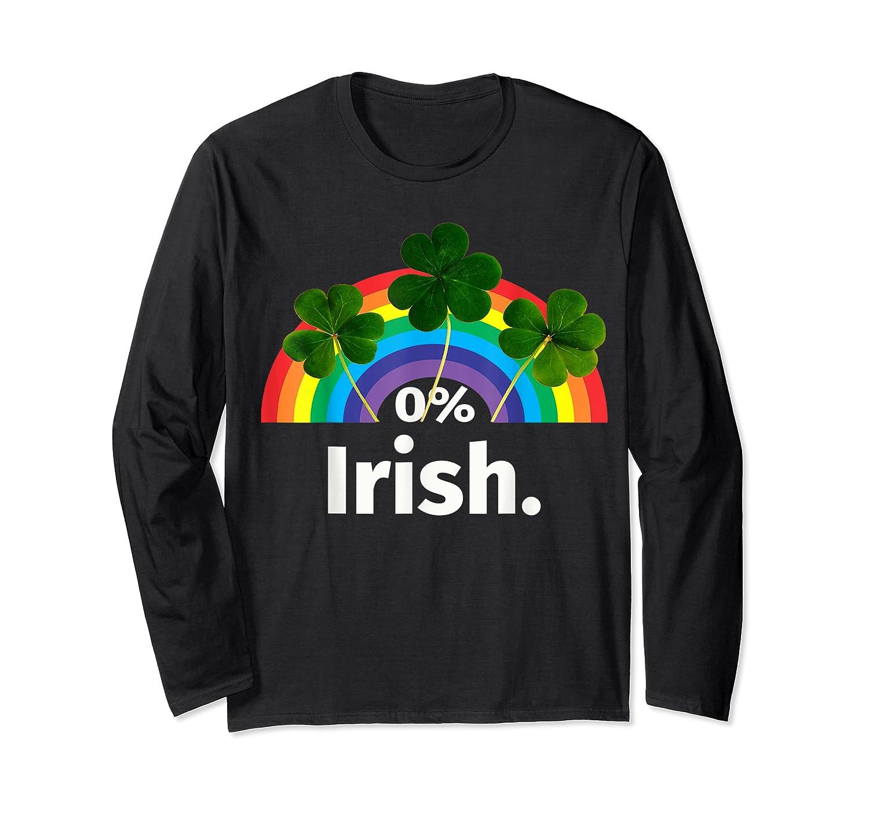 0 Zero Percent Irish St Patrick S Day Saint Patrick Shirt Long Sleeve T-shirt