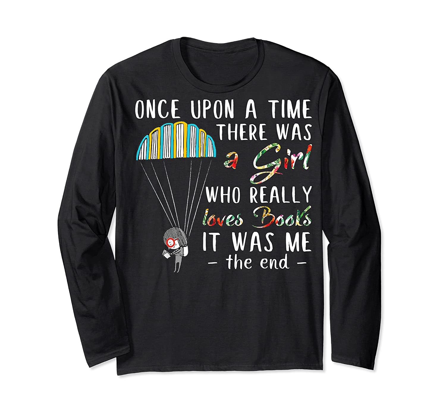 Once Upon A Time There Was A Girl Who Really Loves Books Ts Shirts Long Sleeve T-shirt