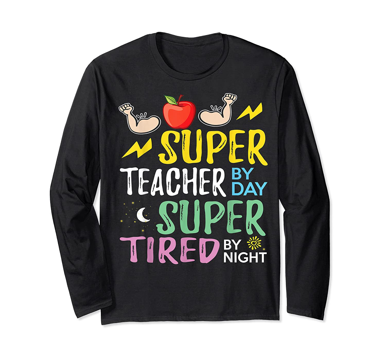 Super Tea By Day Super Tired By Night Cute Gift T-shirt Long Sleeve T-shirt