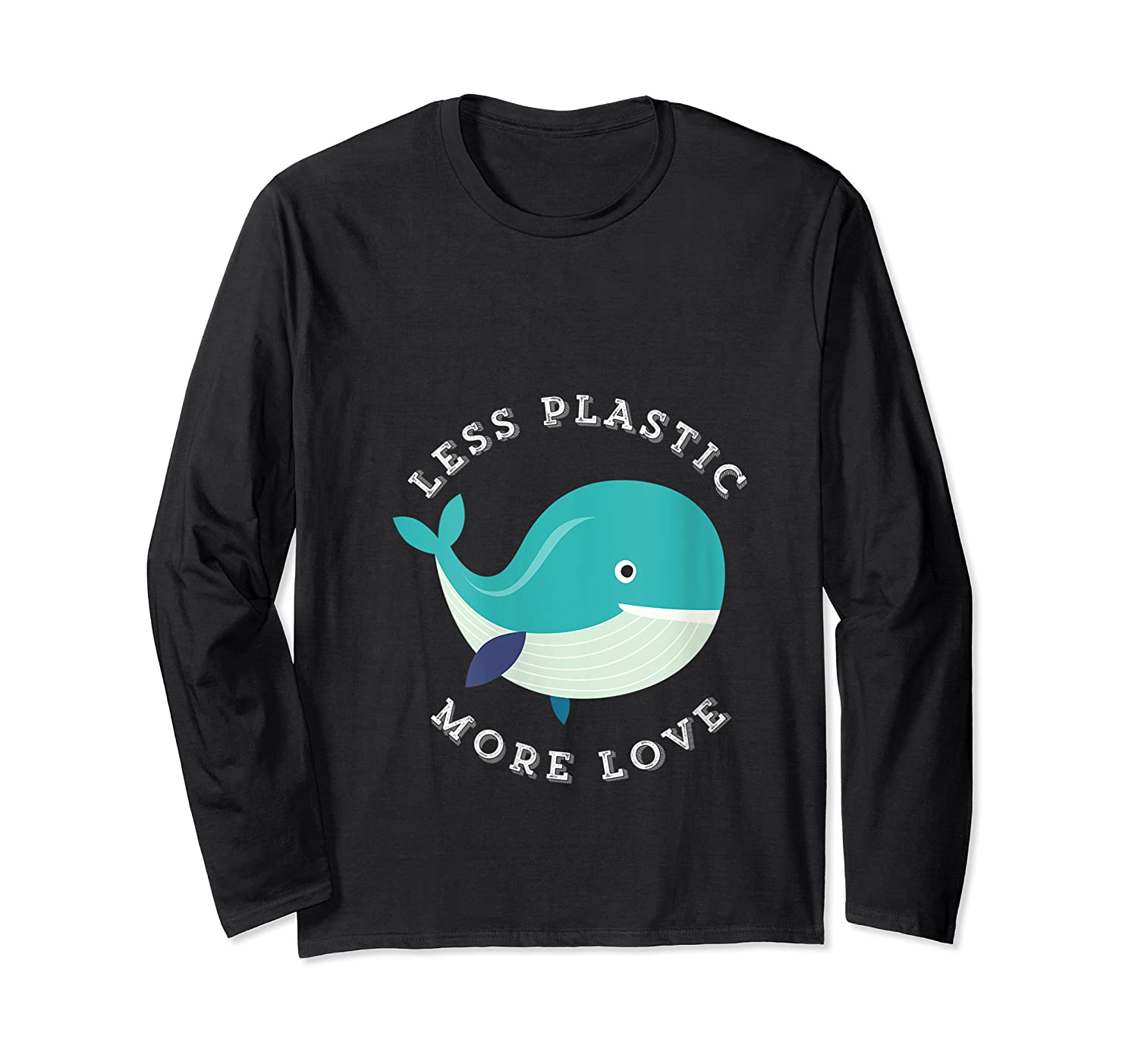 Less Plastic More Love Recycle Awareness Earth Day T Shirt Long Sleeve T-shirt