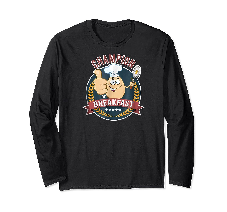 Champion Of Breakfast T Shirt Breakfast Of Champions Long Sleeve T-shirt