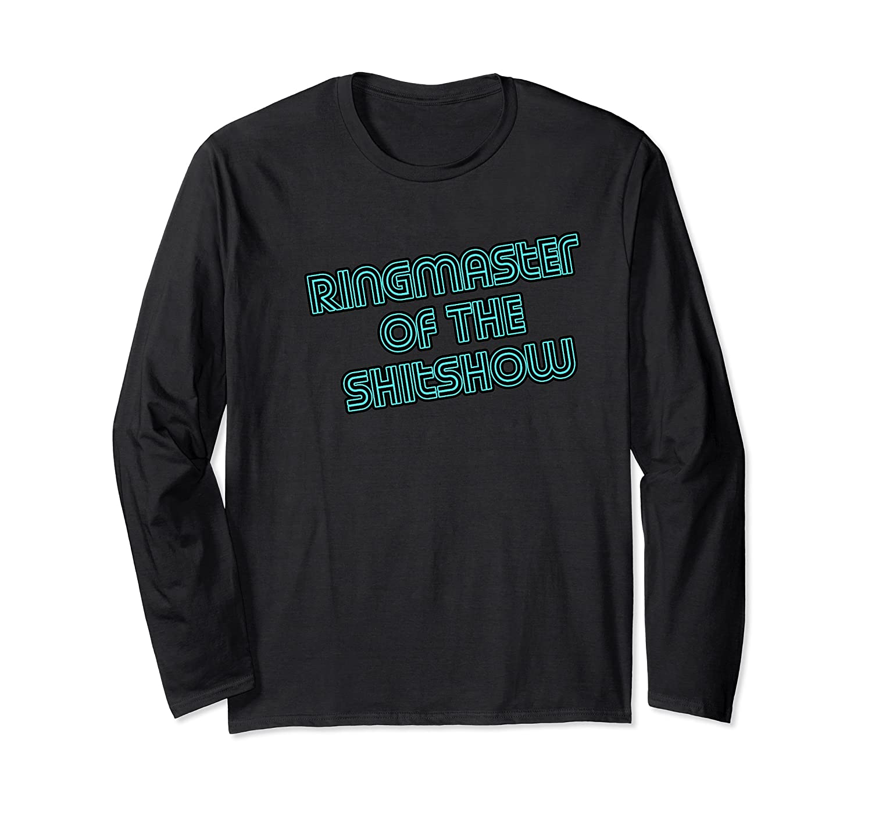 Ringmaster Of The Shitshow Funny Boss Shirts Long Sleeve T-shirt