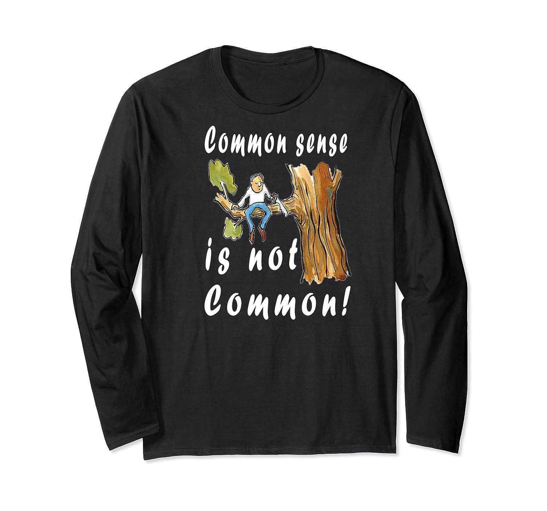 Common Sense Is Not Common Premium T Shirt Long Sleeve T-shirt