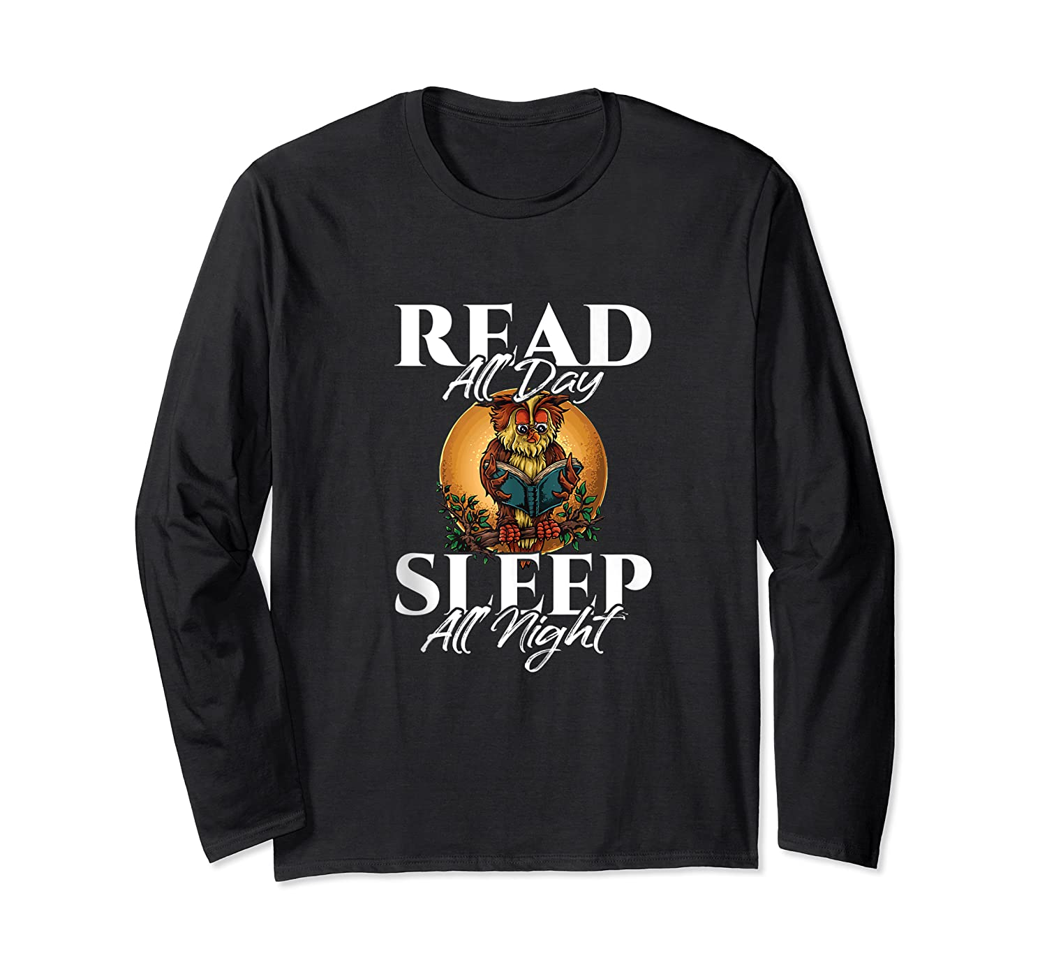 Sleep All Day Read All Night Bookish Read A Book Day Owl Tank Top Shirts Long Sleeve T-shirt