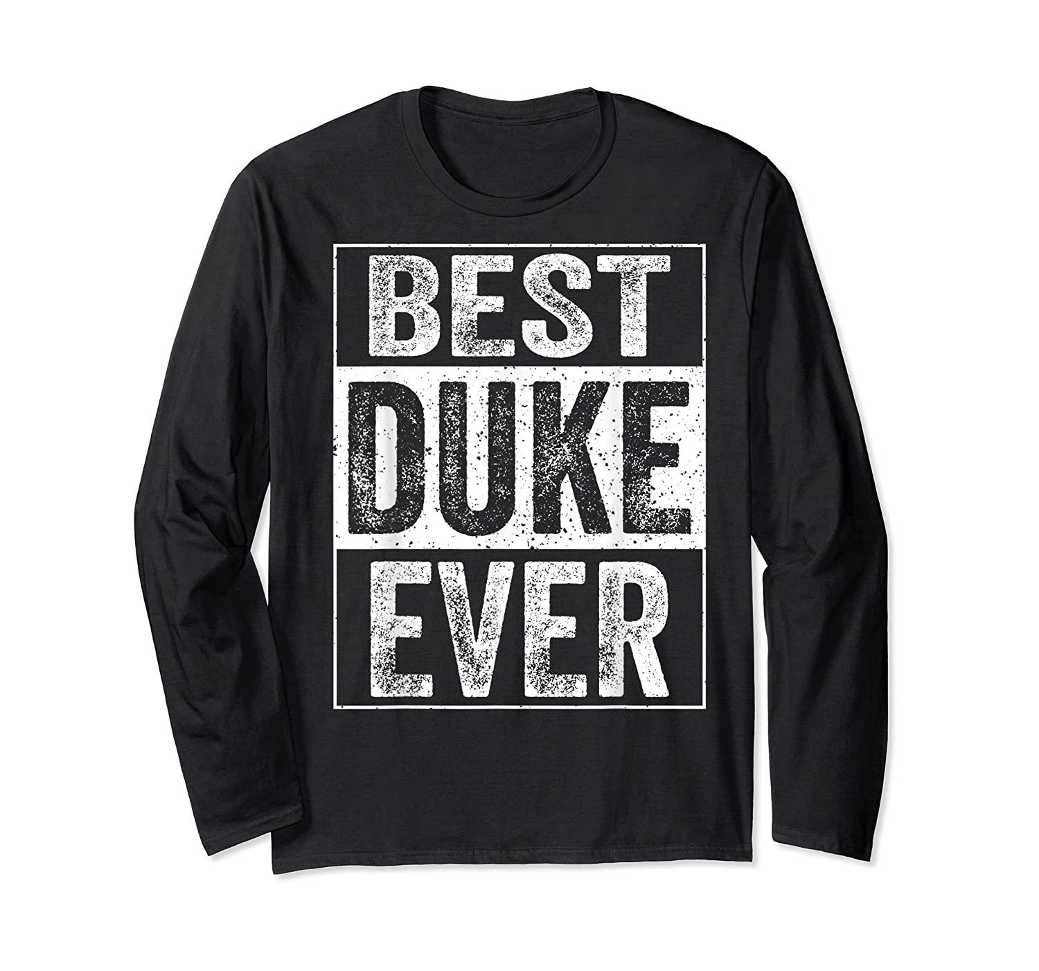 S Best Duke Ever Tshirt Father S Day Gift Long Sleeve T-shirt