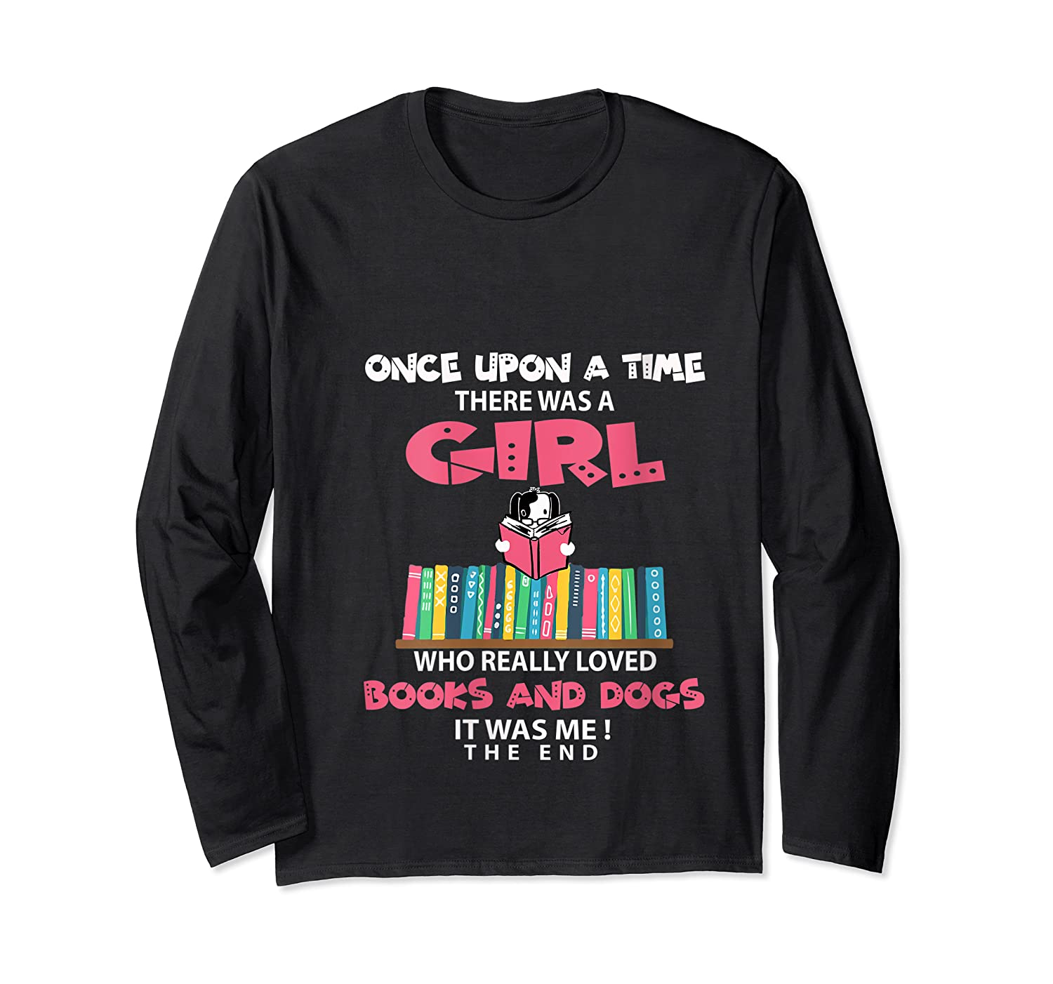 Funny There Was A Girl Who Really Loved Books Dogs Librarian T Shirt Long Sleeve T-shirt