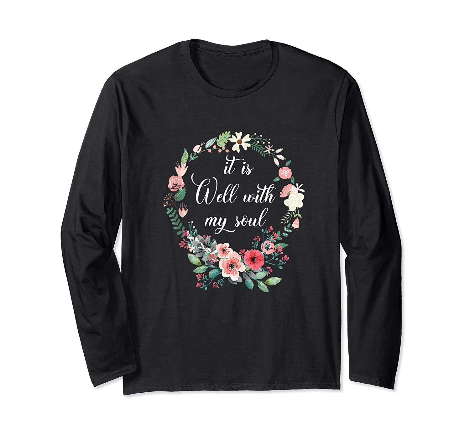 Inspirational It Is Well With My Soul T Shirts Faith Tees Tank Top Long Sleeve T-shirt