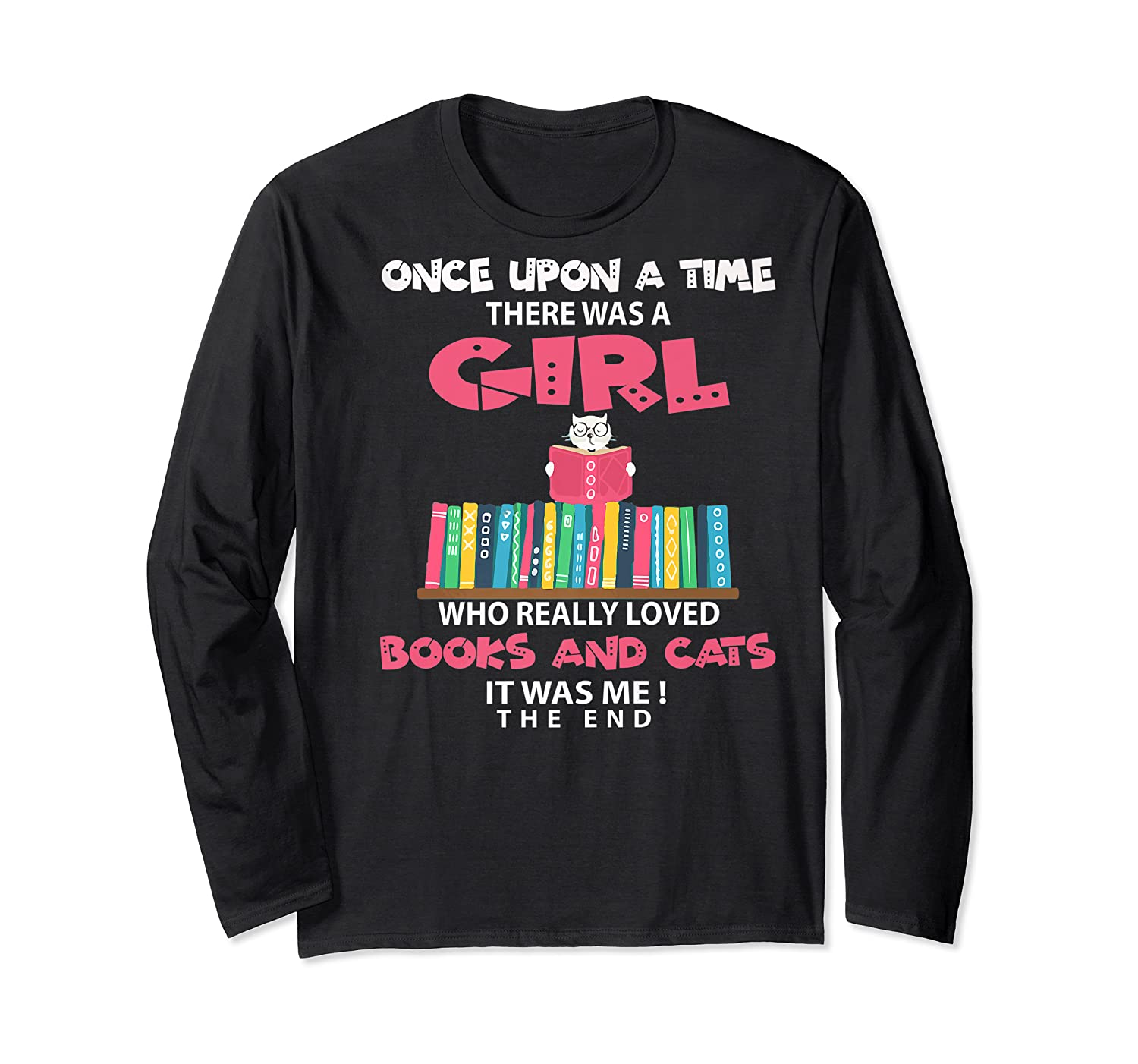 Once Upon A Time There Was A Girl Who Really Loved Books Premium T Shirt Long Sleeve T-shirt