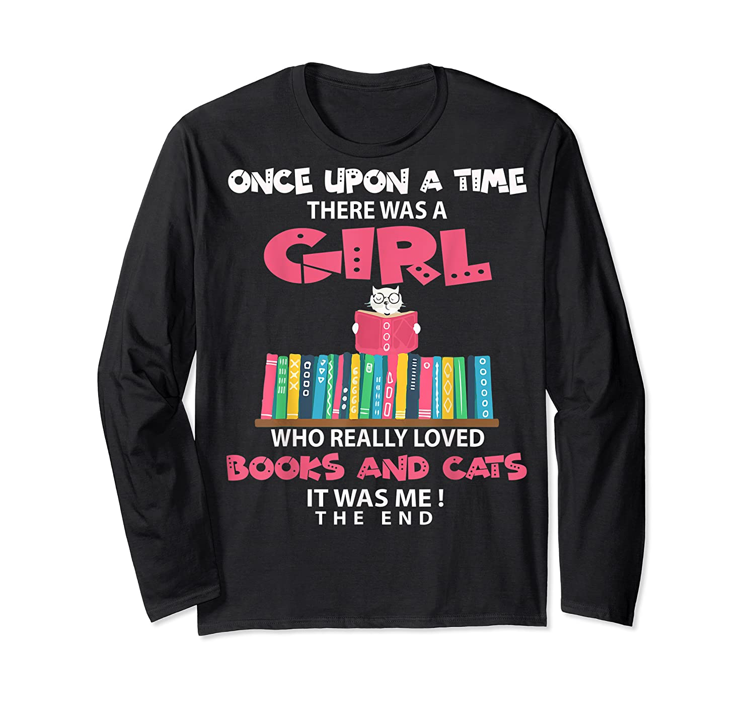 Once Upon A Time There Was A Girl Who Really Loved Books T Shirt Long Sleeve T-shirt